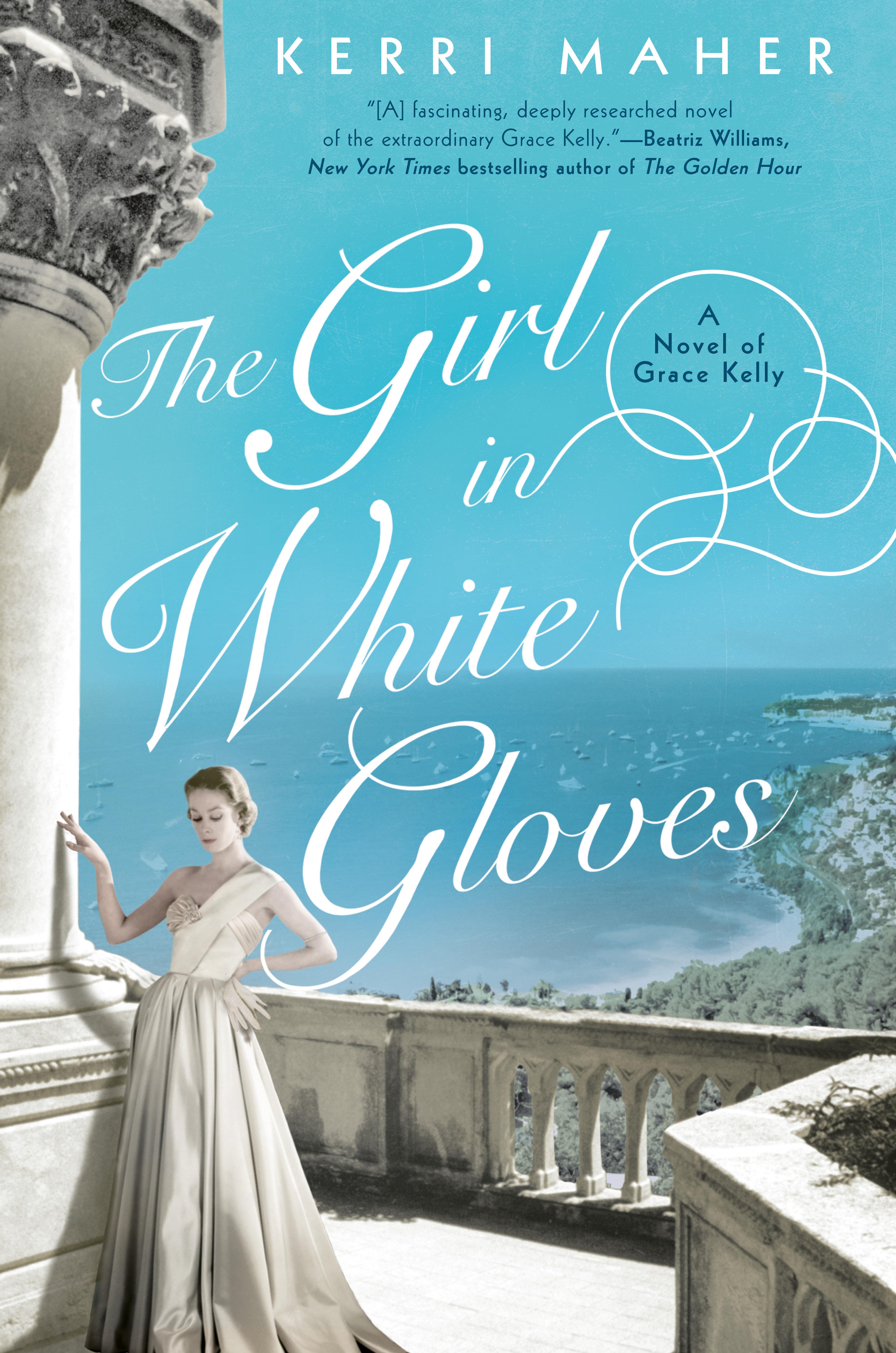 The Girl in White Gloves A Novel of Grace Kelly