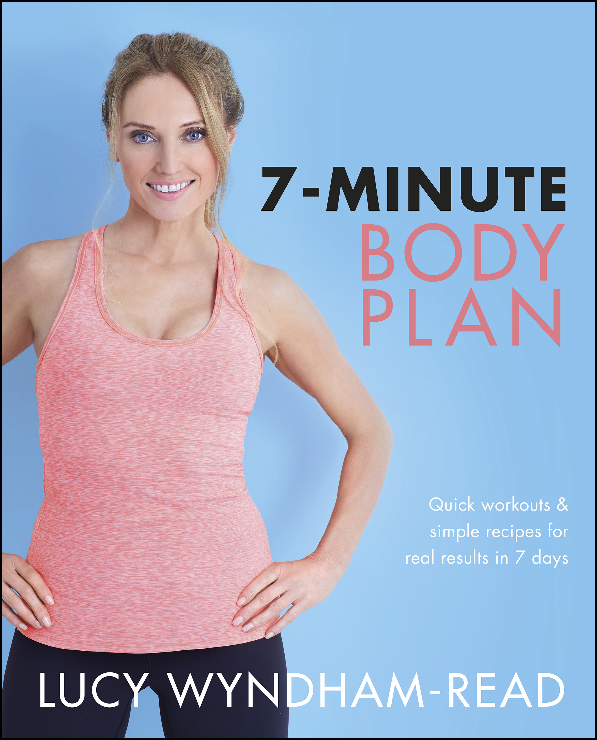 7-Minute Body Plan Quick workouts & simple recipes for real results in 7 days