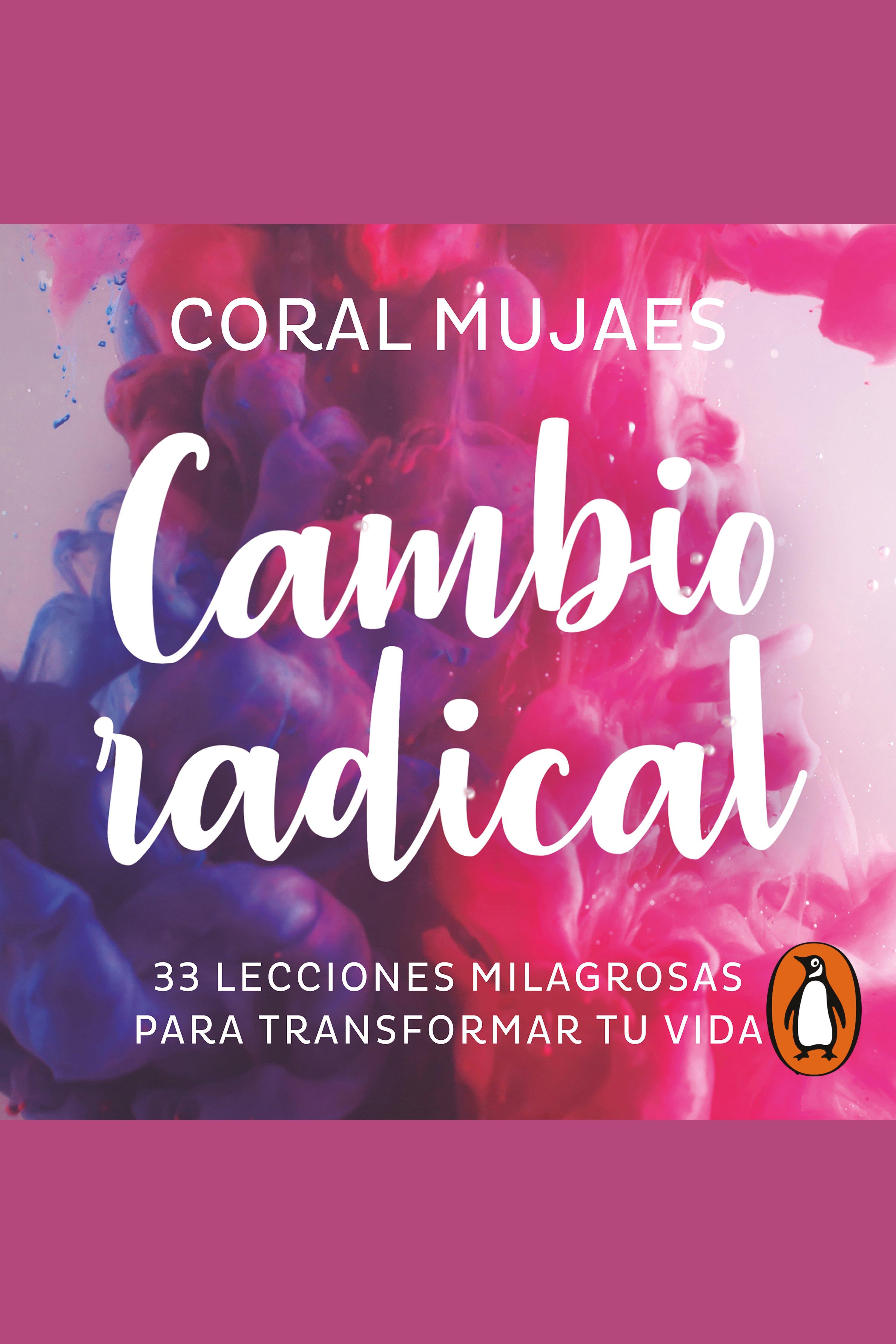 Cambio radical 33 lecciones milagrosas para transformar tu vida