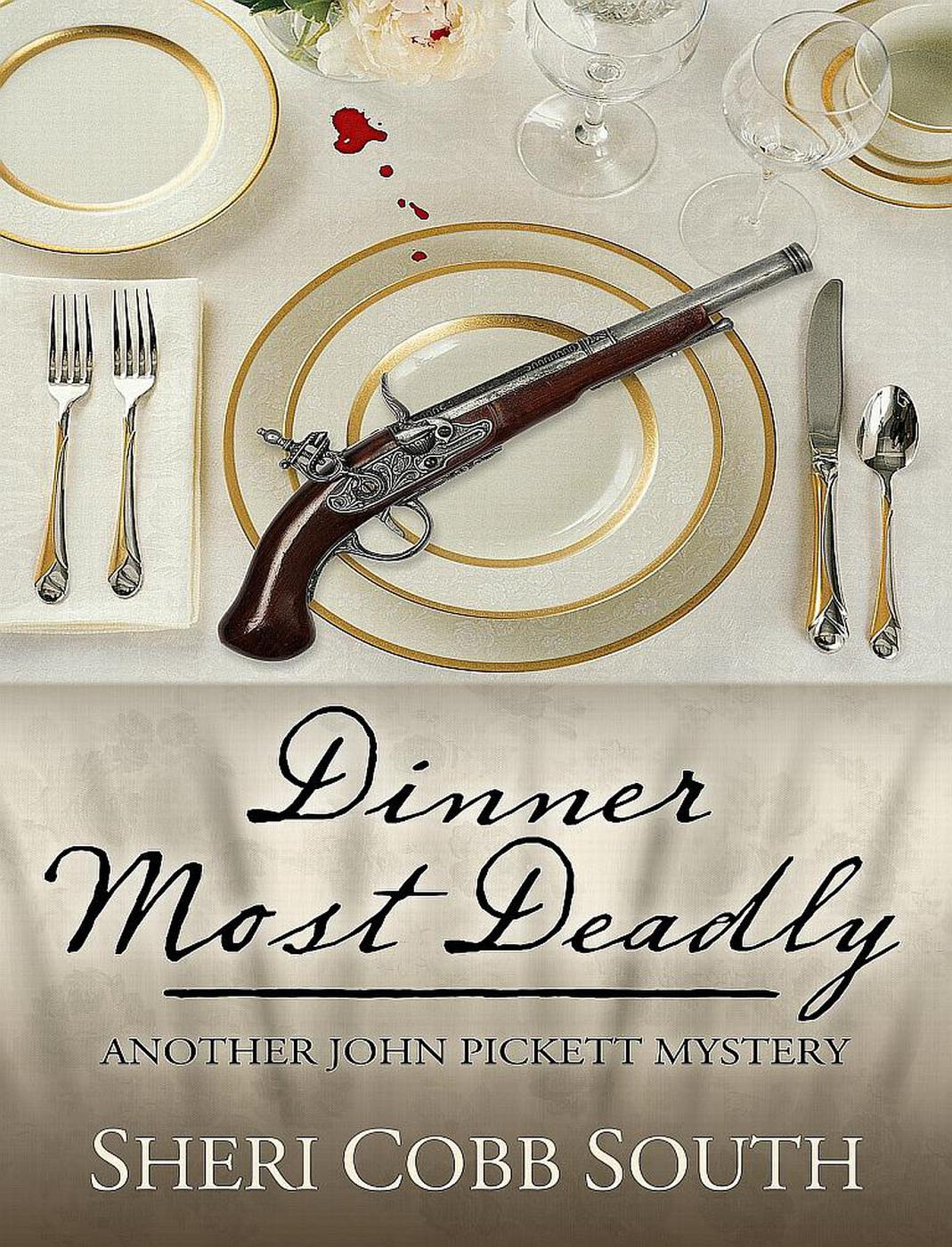 Dinner Most Deadly (John Pickett Mysteries, #4) [electronic resource]