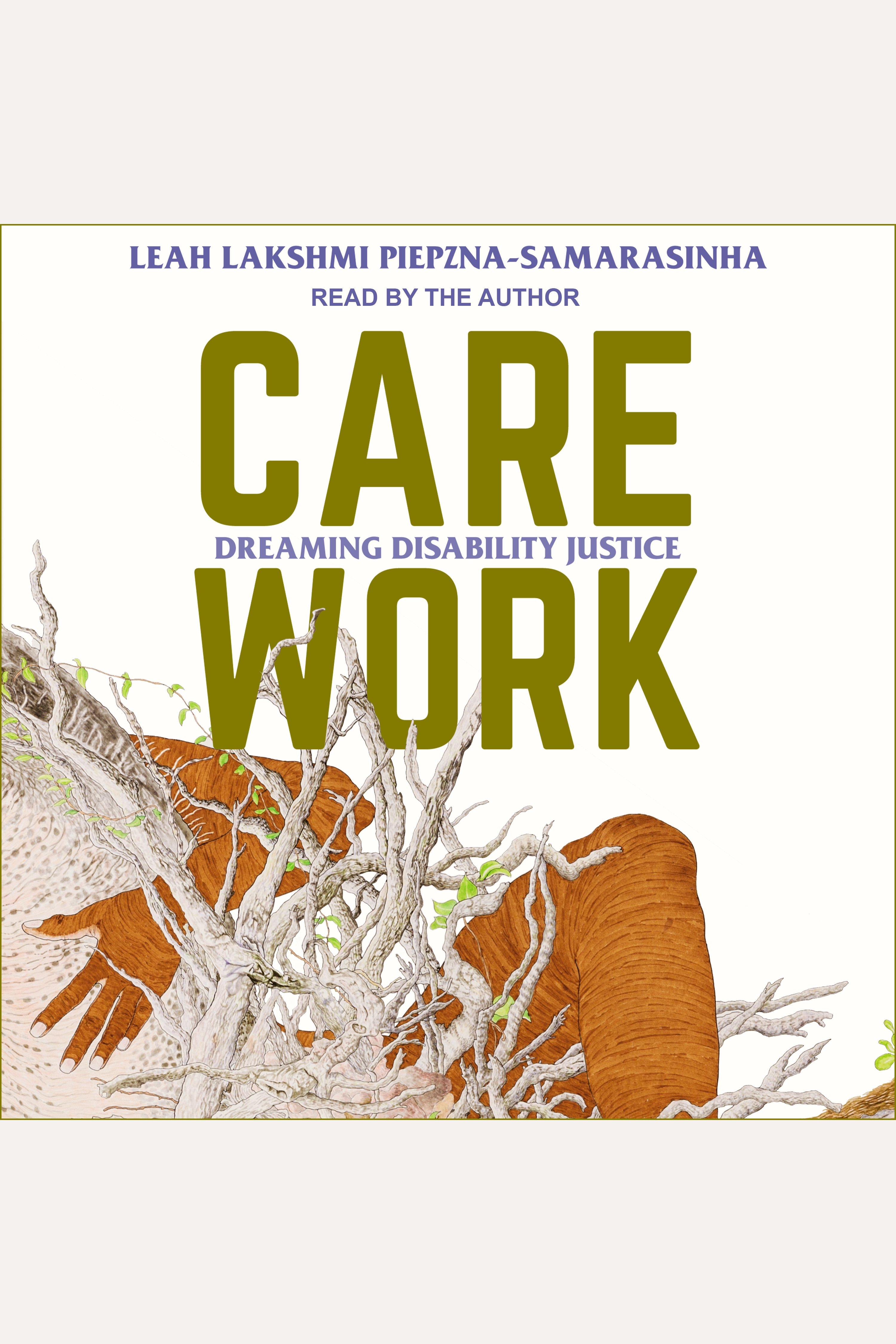 Care Work Dreaming Disability Justice
