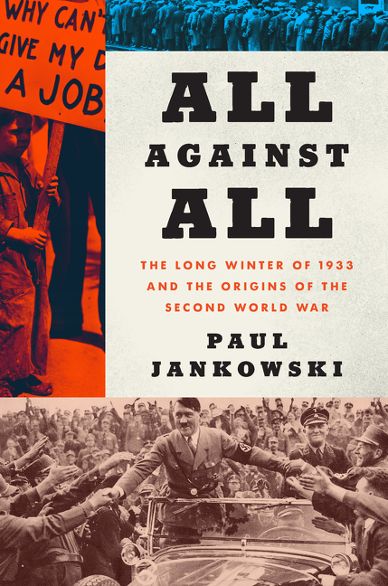 All against all [electronic resource (downloadable eBook)] : the long winter of 1933 and the origins of the Second World War
