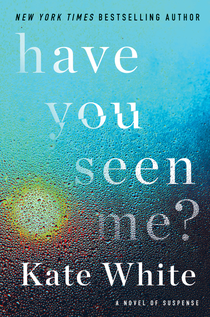 Have You Seen Me? A Novel of Suspense