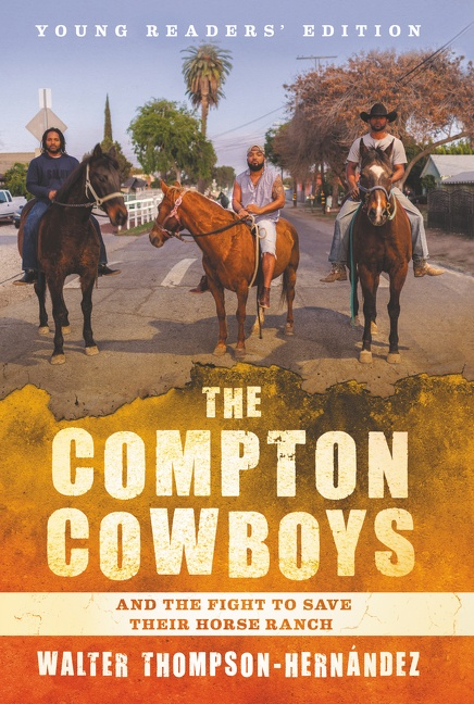 The Compton Cowboys: Young Readers' Edition And the Fight to Save Their Horse Ranch