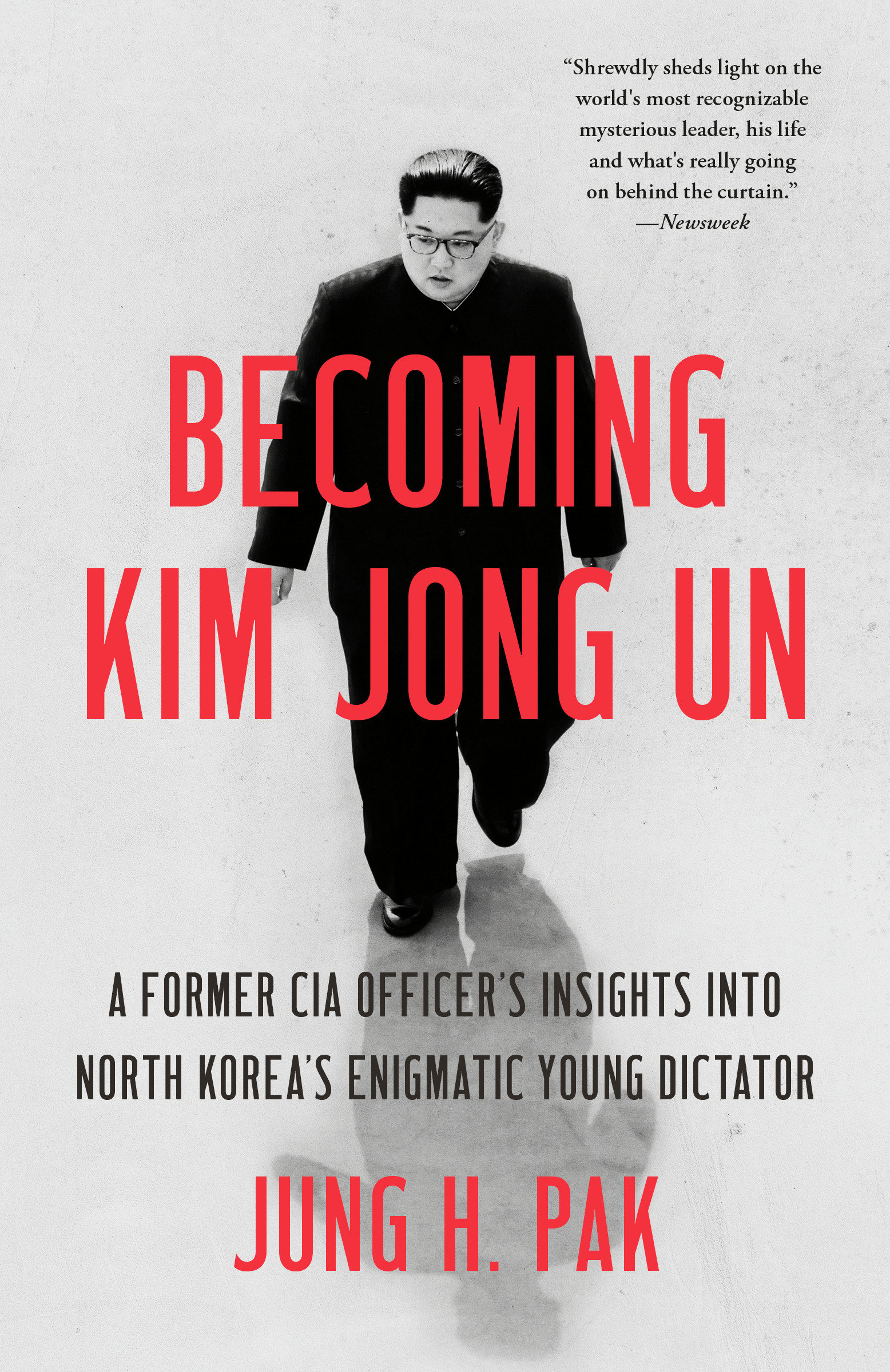 Becoming Kim Jong Un [electronic resource (downloadable eBook)] : a Former CIa Officer's Insights into North Korea's Enigmatic Young Dictator