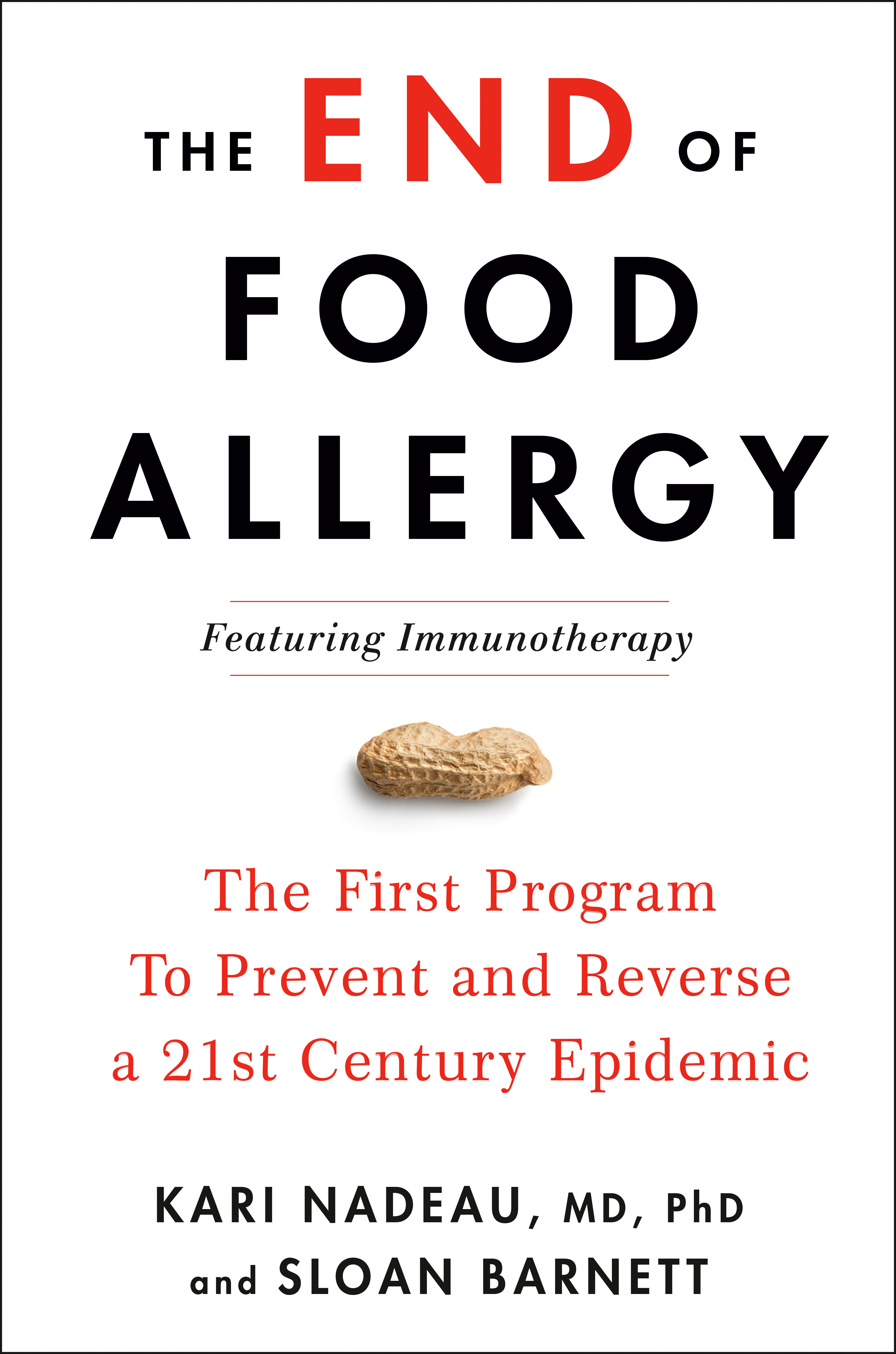The End of Food Allergy The First Program To Prevent and Reverse a 21st Century Epidemic
