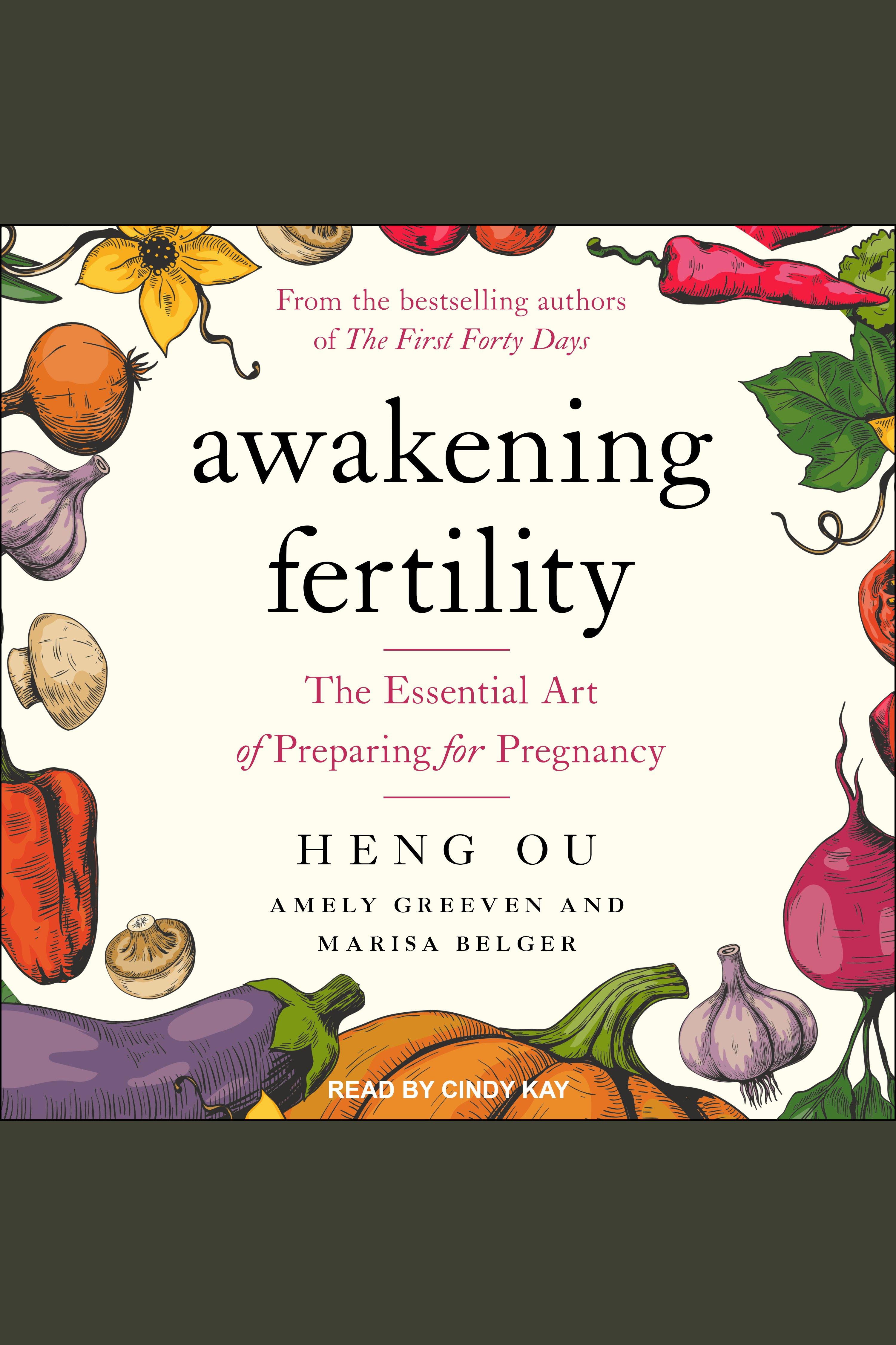 Awakening Fertility The Essential Art of Preparing for Pregnancy