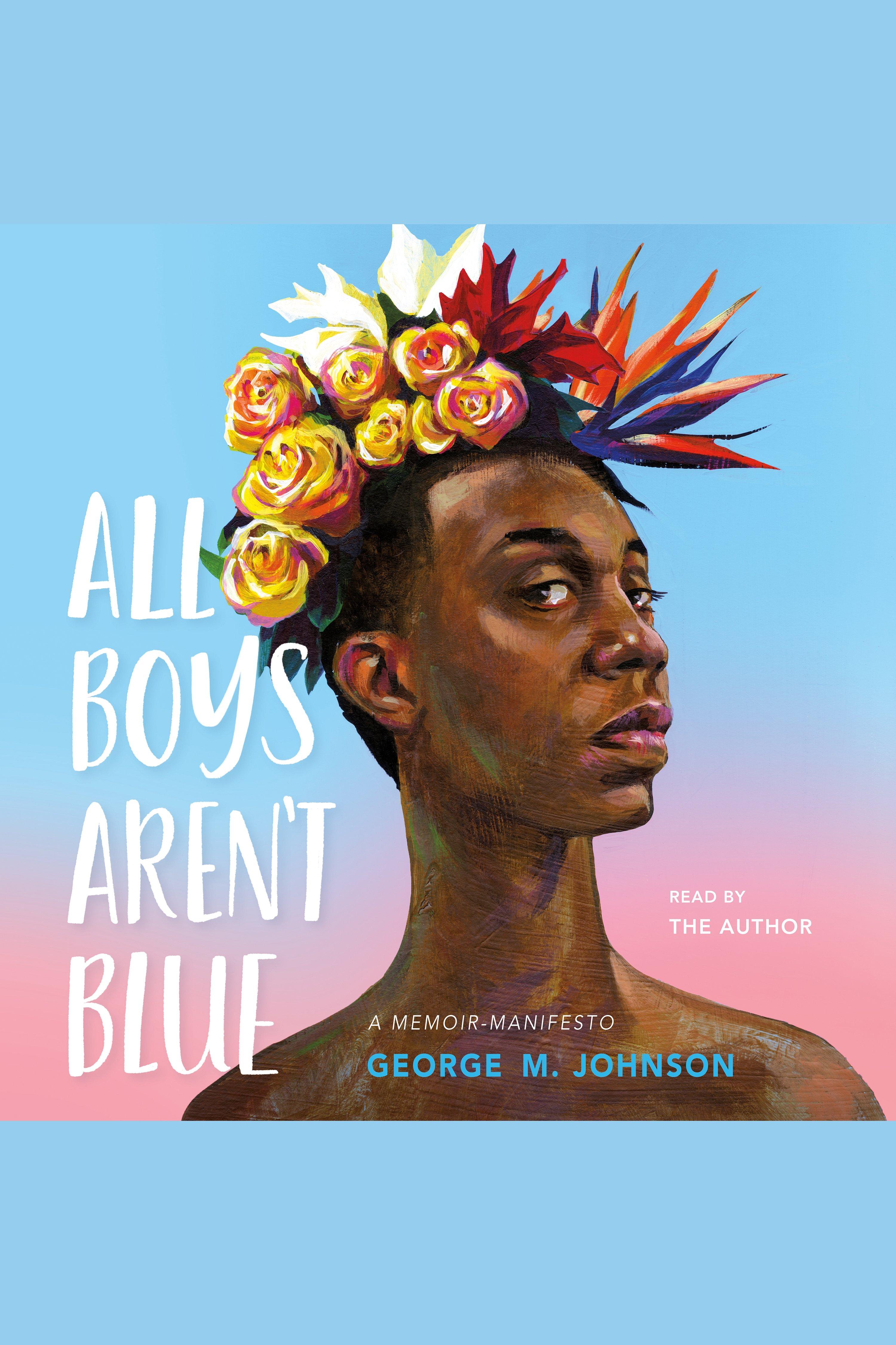 All Boys Aren't Blue A Memoir-Manifesto