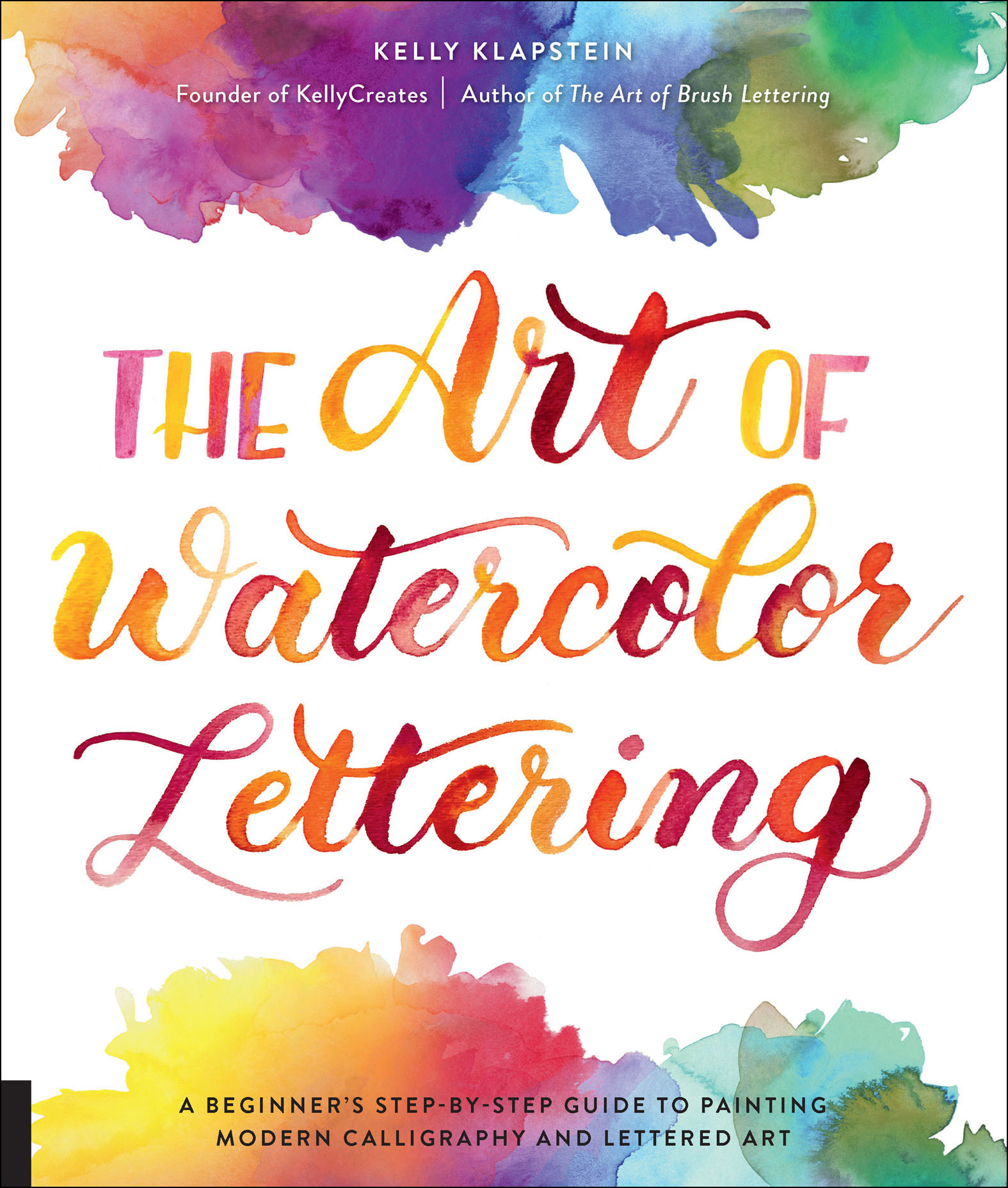 The Art of Watercolor Lettering A Beginner's Step-by-Step Guide to Painting Modern Calligraphy and Lettered Art