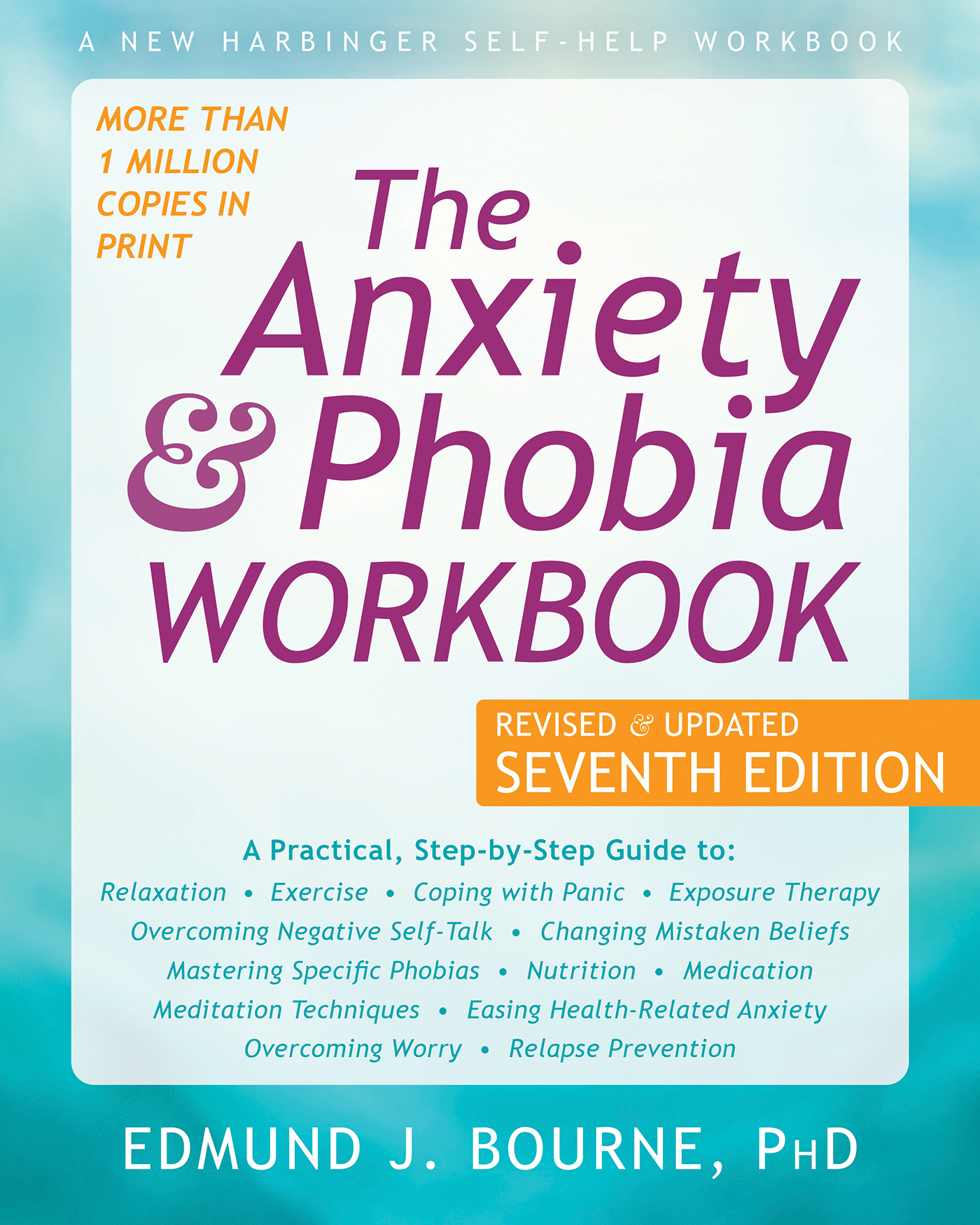 The Anxiety and Phobia Workbook
