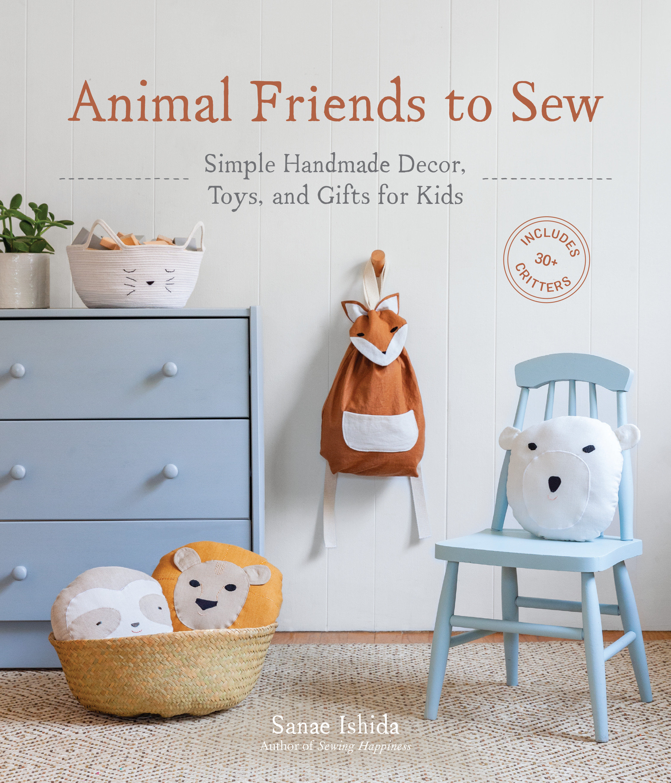 Animal Friends to Sew Simple Handmade Decor, Toys, and Gifts for Kids