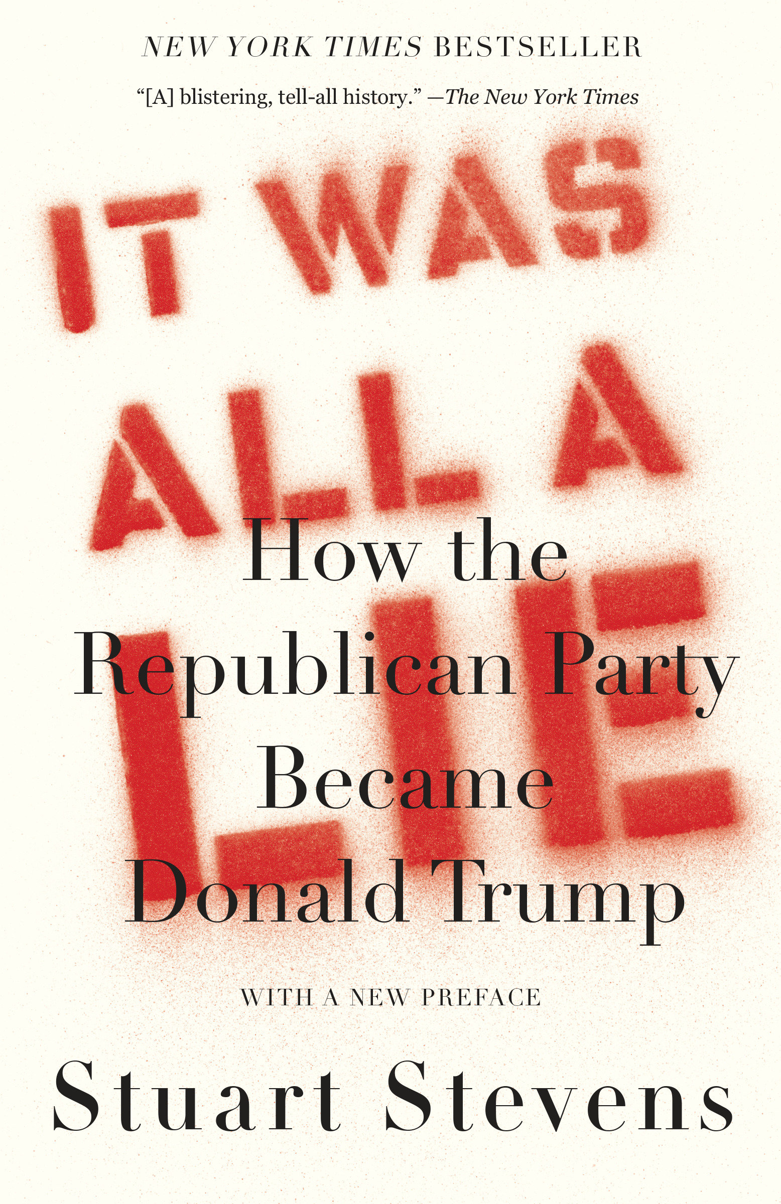 It Was All a Lie [electronic resource (downloadable eBook)] : How the Republican Party Became Donald Trump