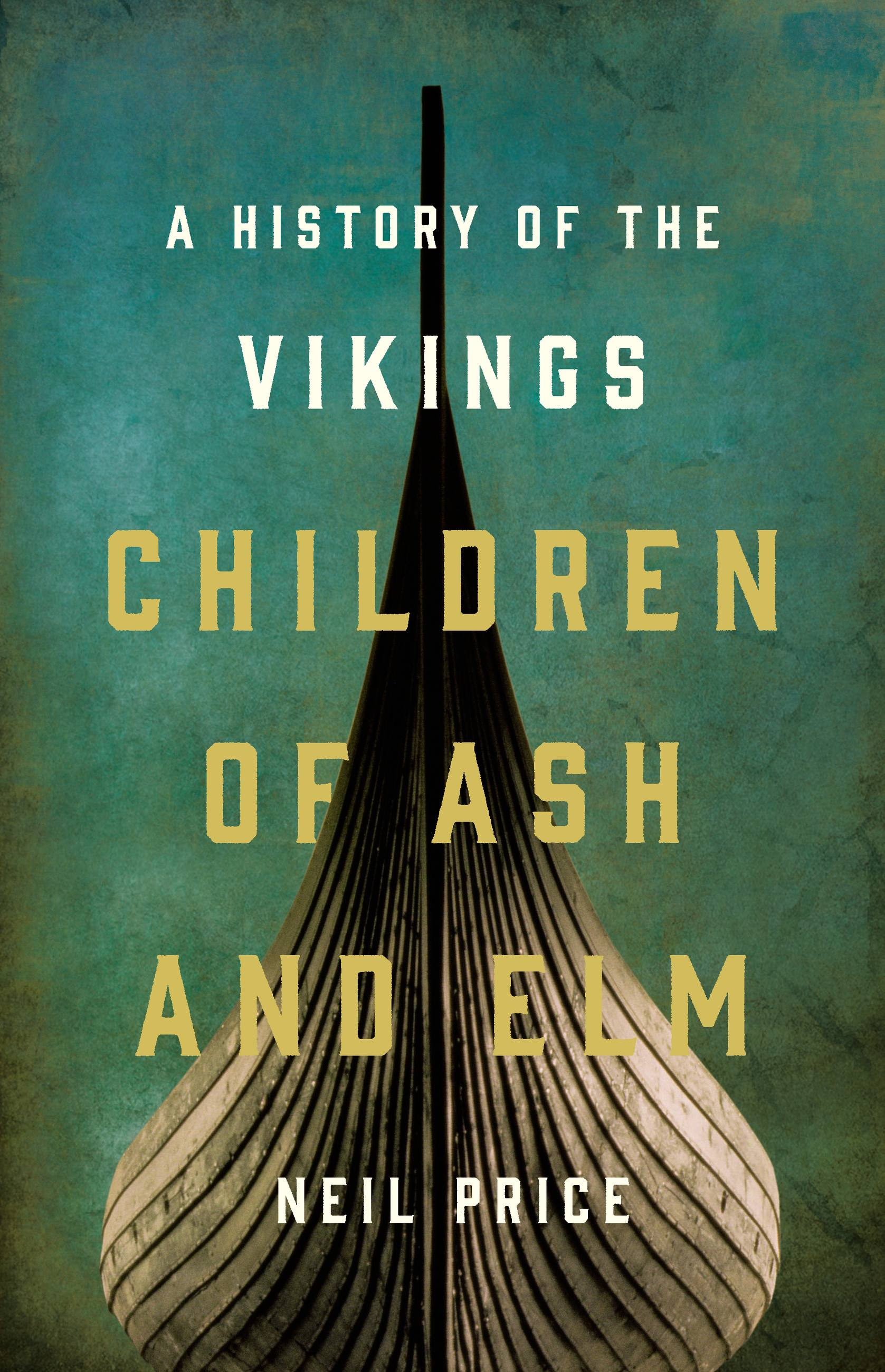 Children of Ash and Elm A History of the Vikings