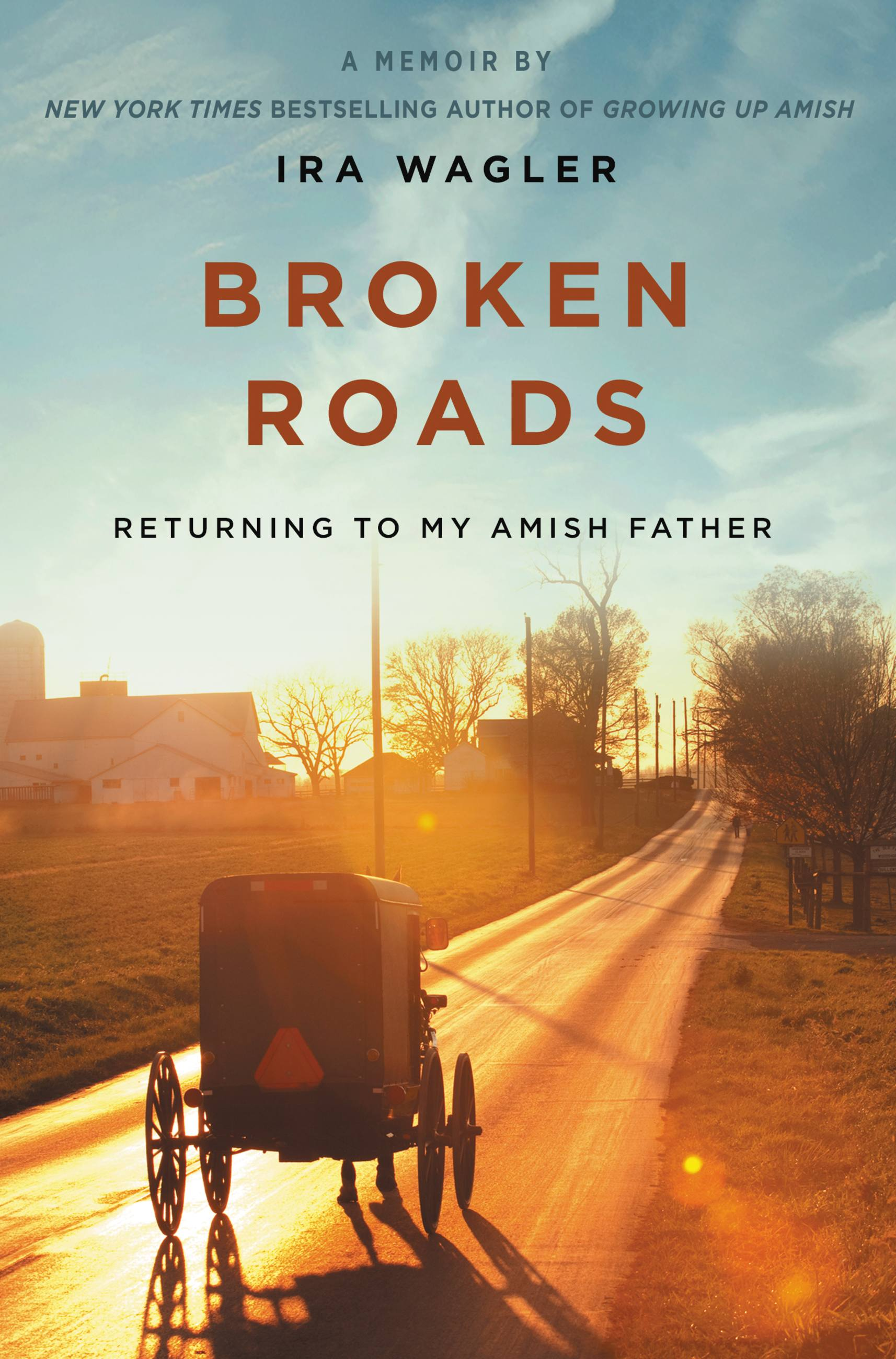 Broken Roads Returning to My Amish Father
