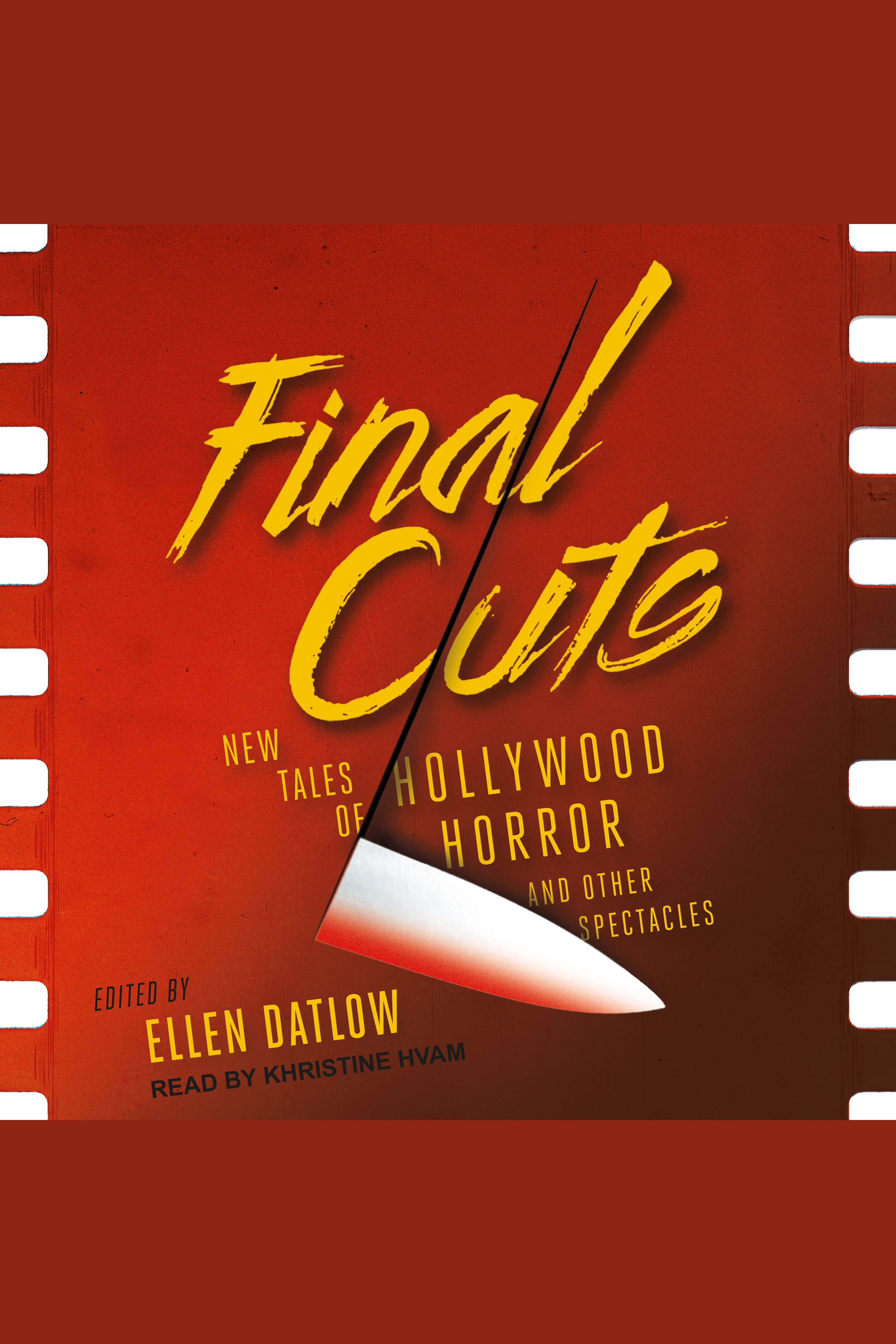 Final Cuts New Tales of Hollywood Horror and Other Spectacles