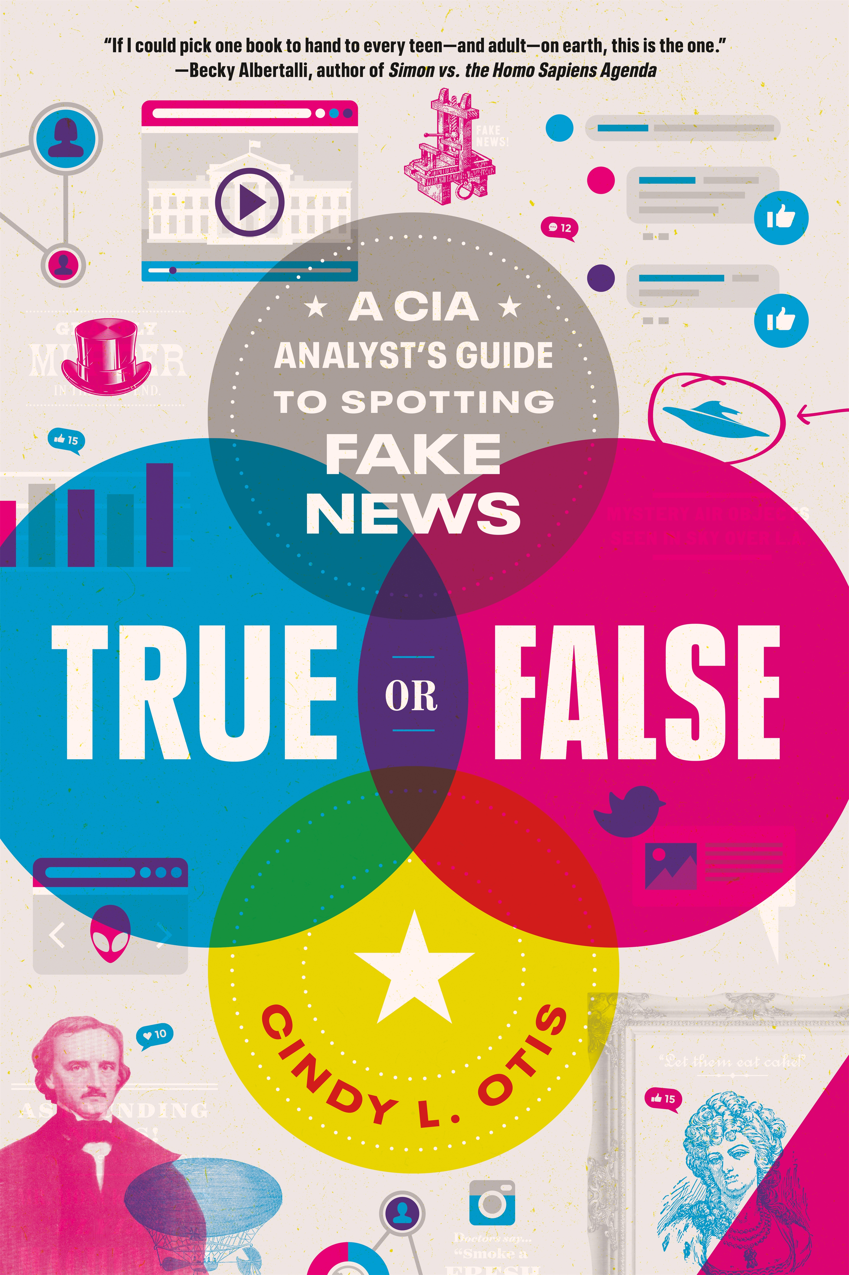 True or False A CIA Analyst's Guide to Spotting Fake News