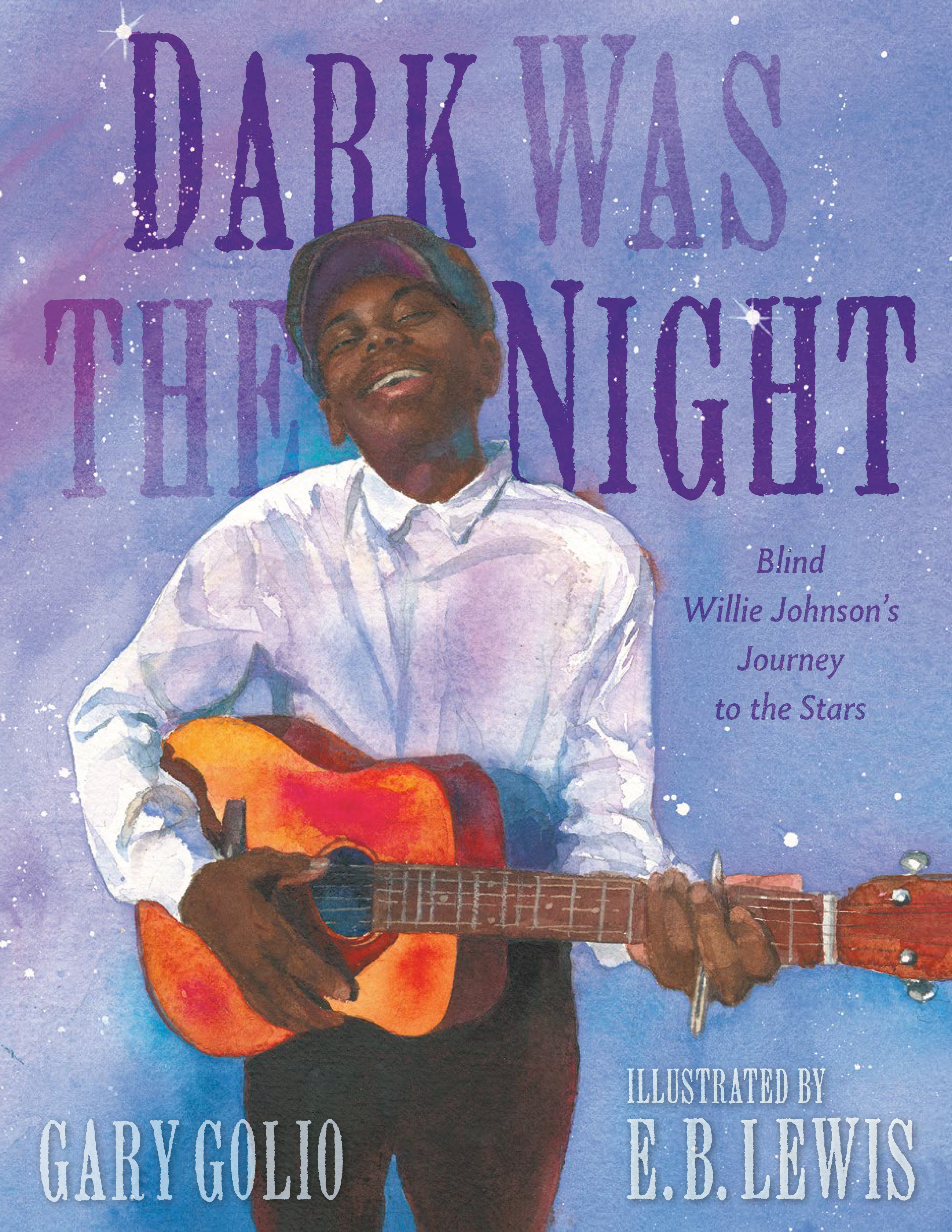Dark Was the Night Blind Willie Johnson's Journey to the Stars