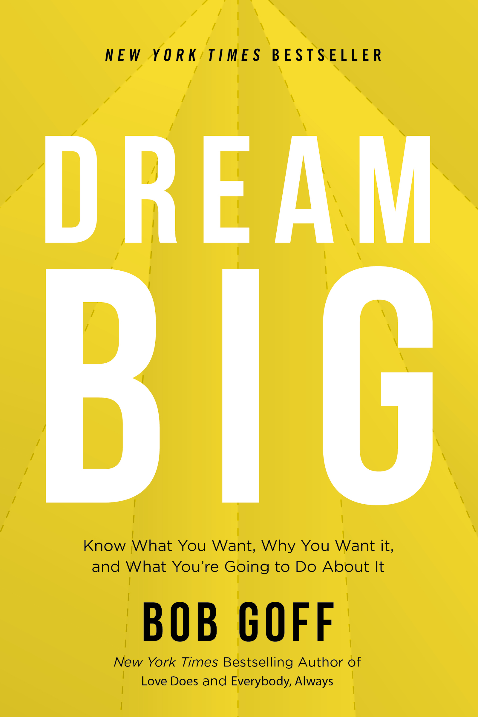 Dream Big [electronic resource] : Know What You Want, Why You Want It, and What You're Going to Do About It