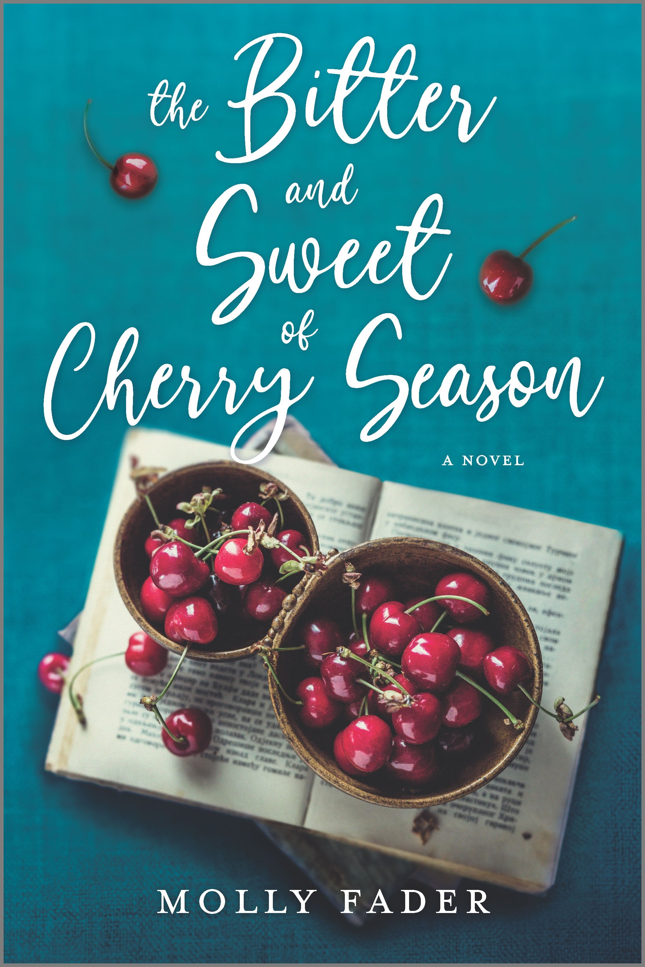 The Bitter and Sweet of Cherry Season A Novel