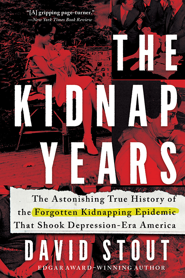The Kidnap Years The Astonishing True History of the Forgotten Kidnapping Epidemic That Shook Depression-Era America