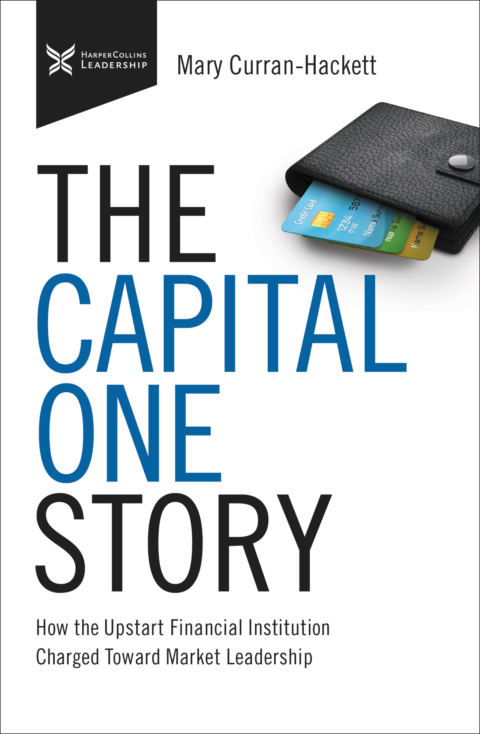 The Capital One Story How the Upstart Financial Institution Charged Toward Market Leadership