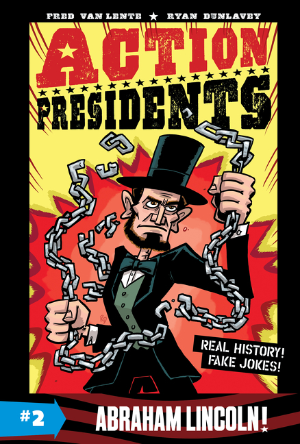 Action Presidents #2: Abraham Lincoln! [electronic resource (downloadable eBook)]