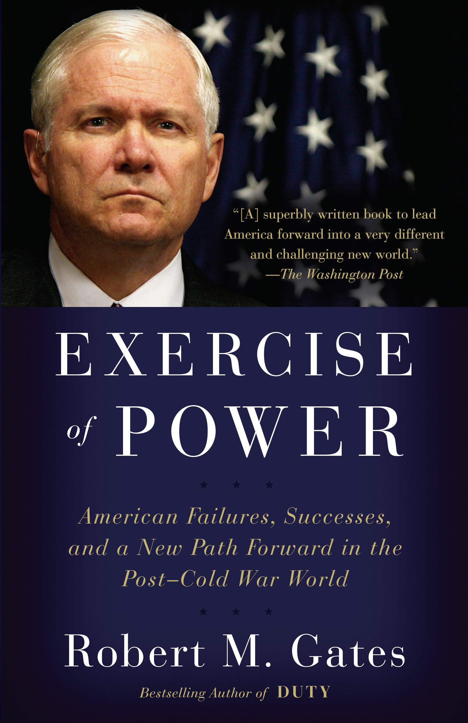 Exercise of Power American Failures, Successes, and a New Path Forward in the Post-Cold War World