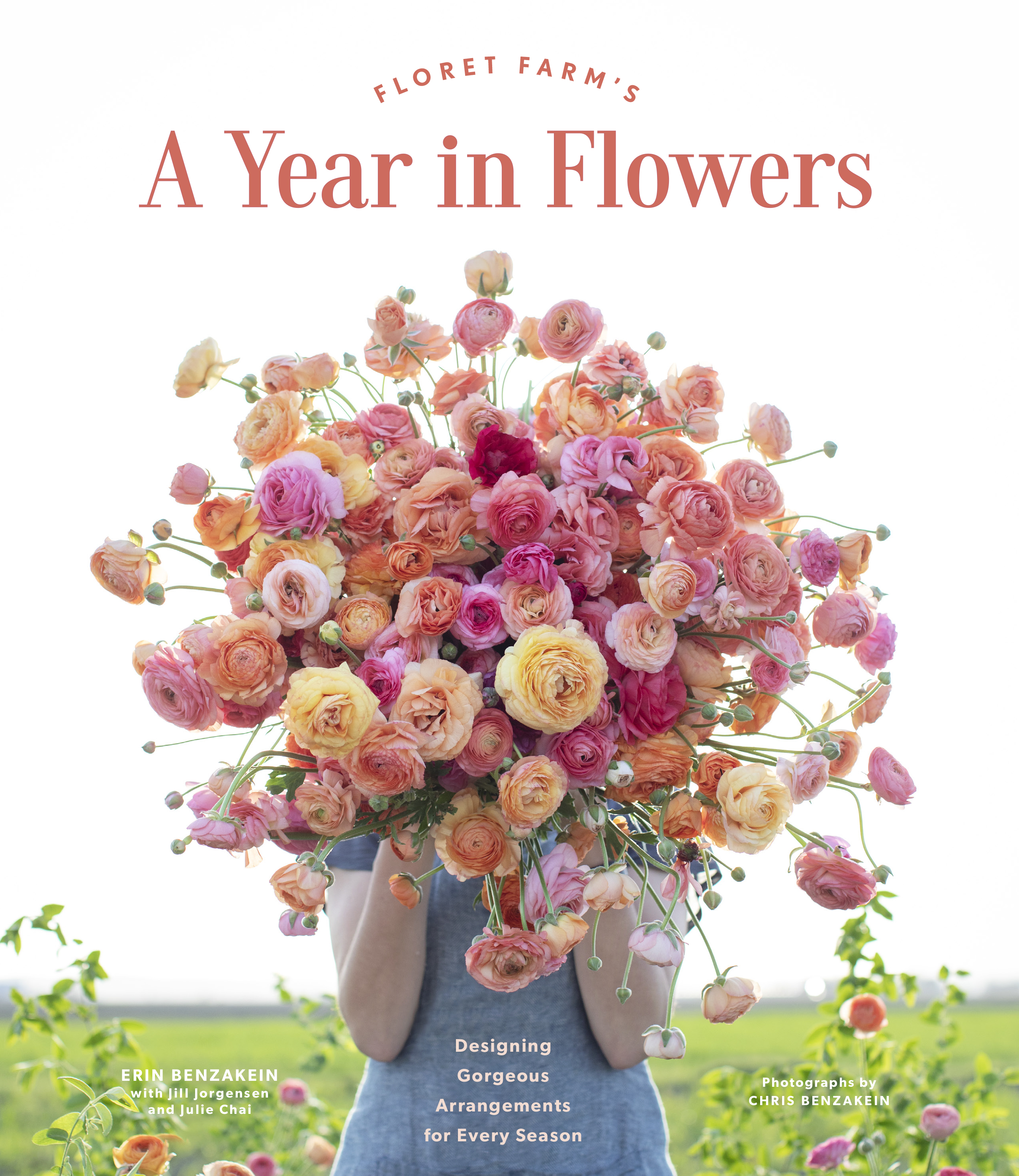 Floret Farm's A Year in Flowers Designing Gorgeous Arrangements for Every Season