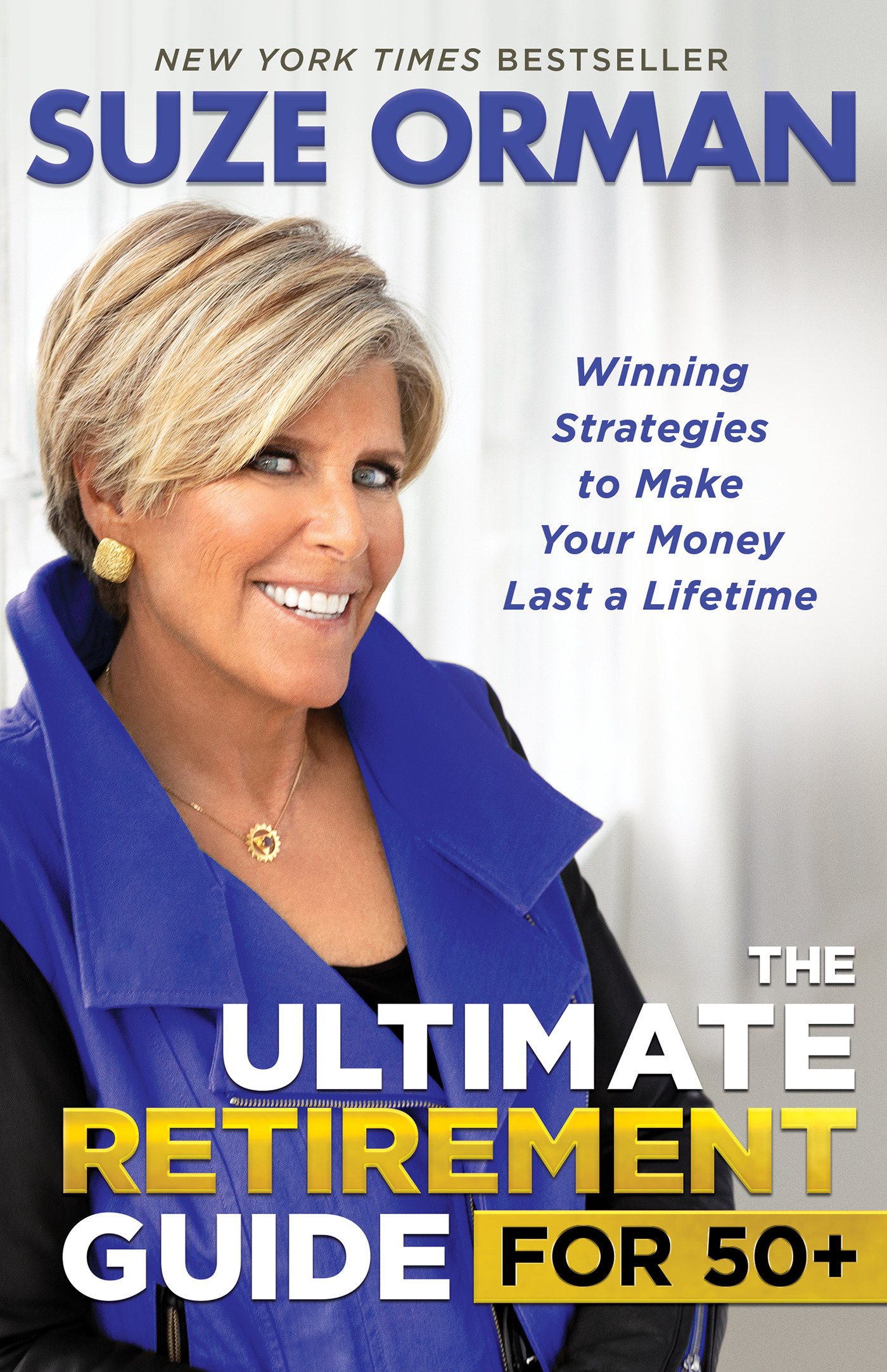 The Ultimate Retirement Guide for 50+ Winning Strategies to Make Your Money Last a Lifetime