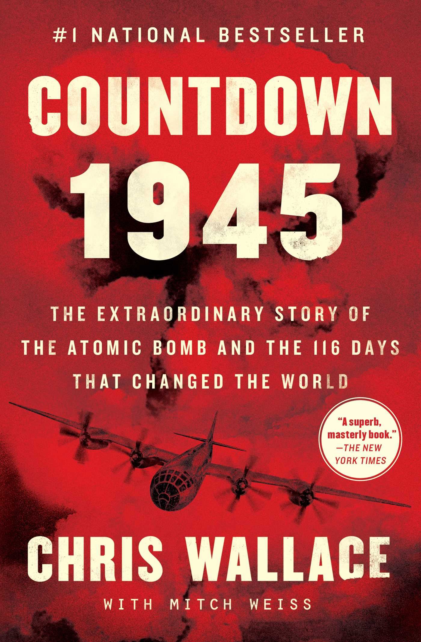 Countdown 1945 The Extraordinary Story of the Atomic Bomb and the 116 Days That Changed the World