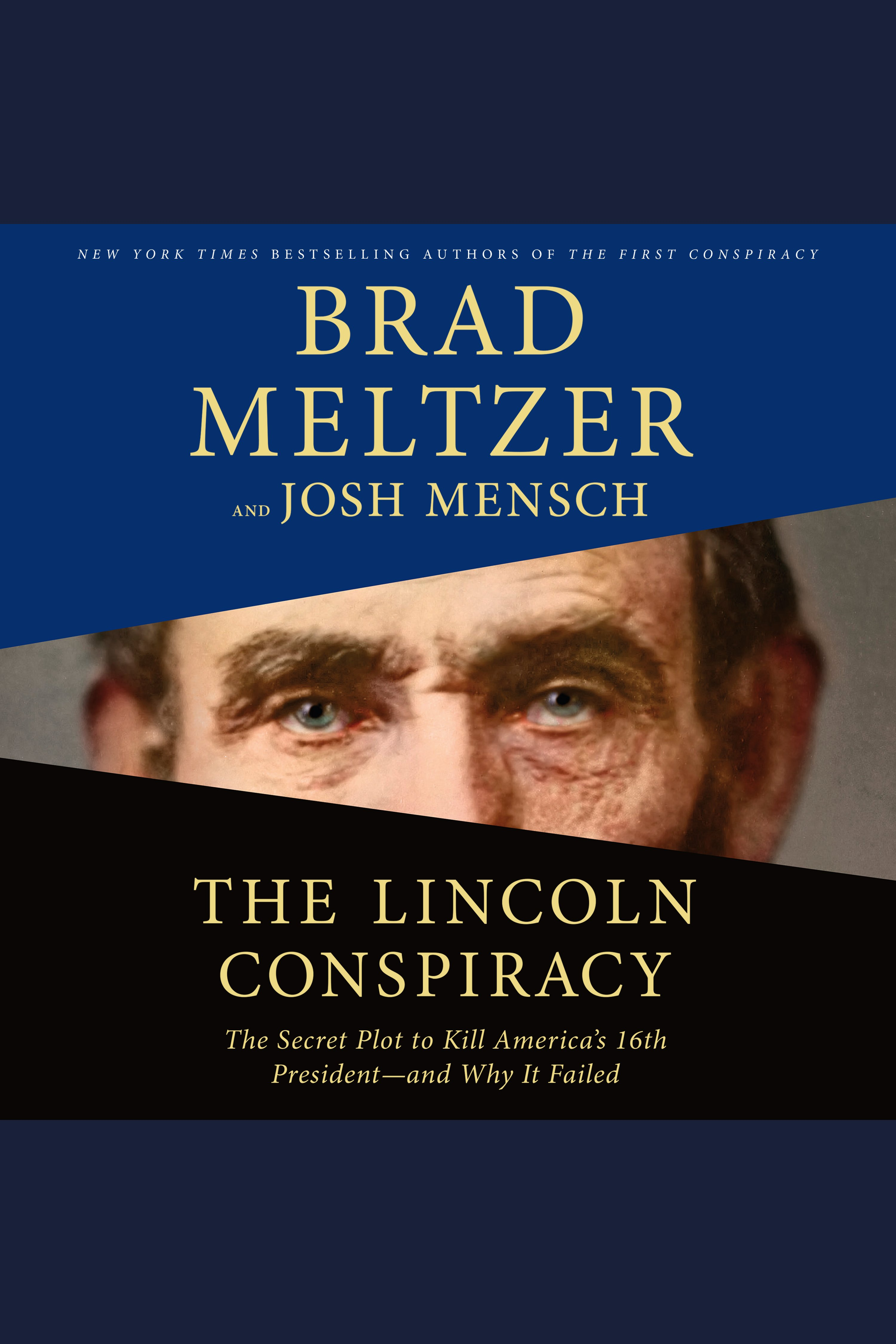 Lincoln Conspiracy, The The Secret Plot to Kill America's 16th President--and Why It Failed
