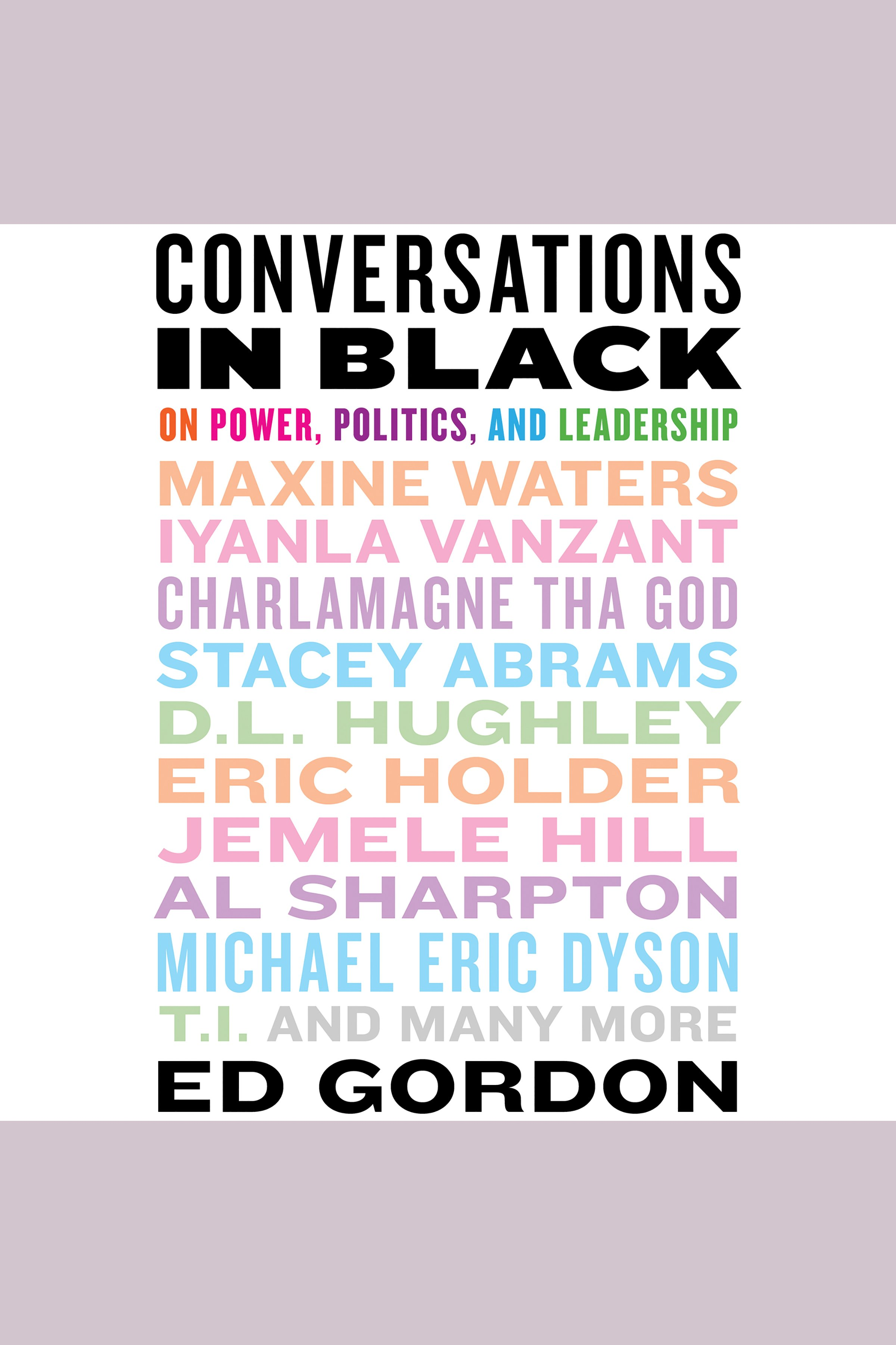 Conversations in Black On Power, Politics, and Leadership