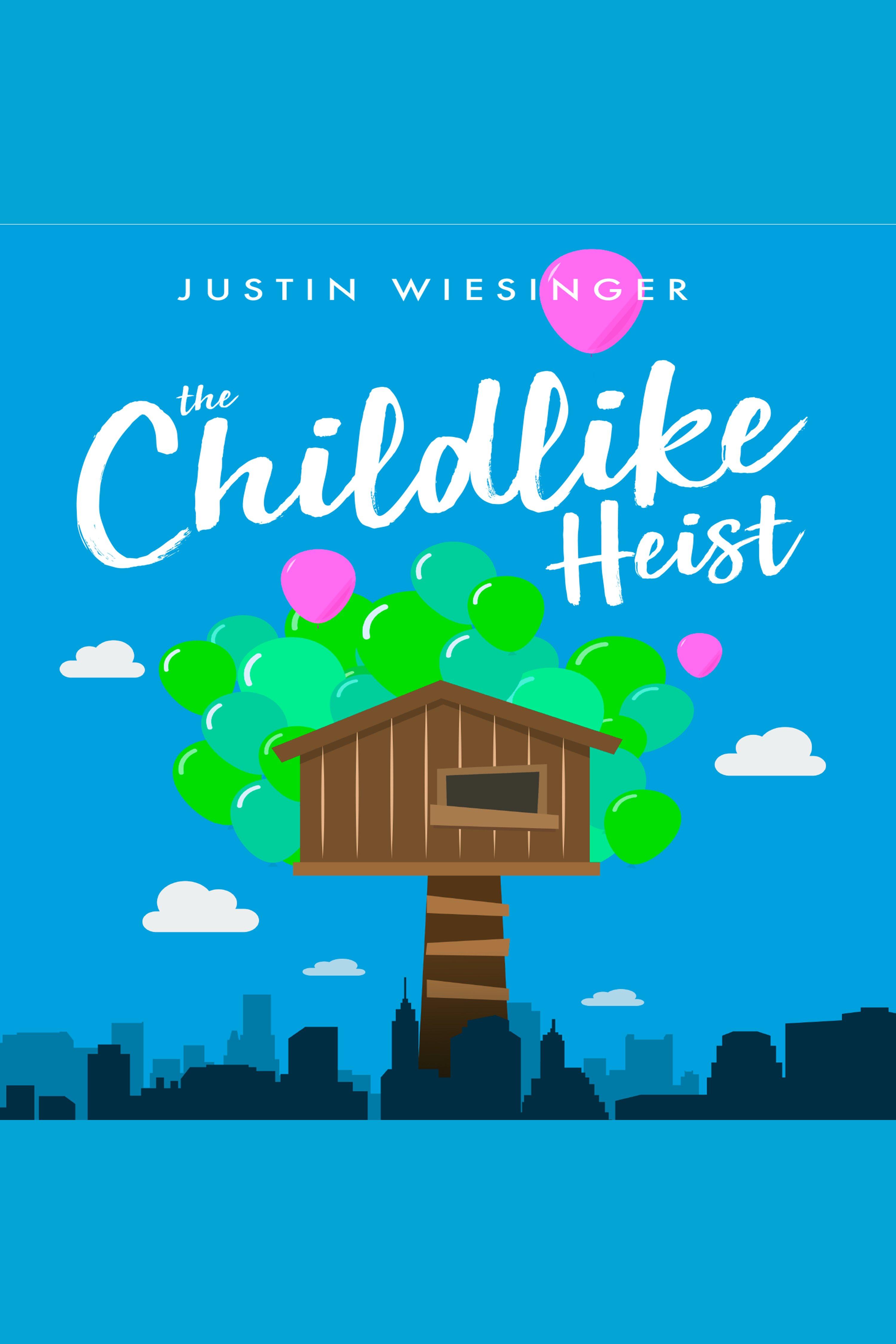 The Childlike Heist