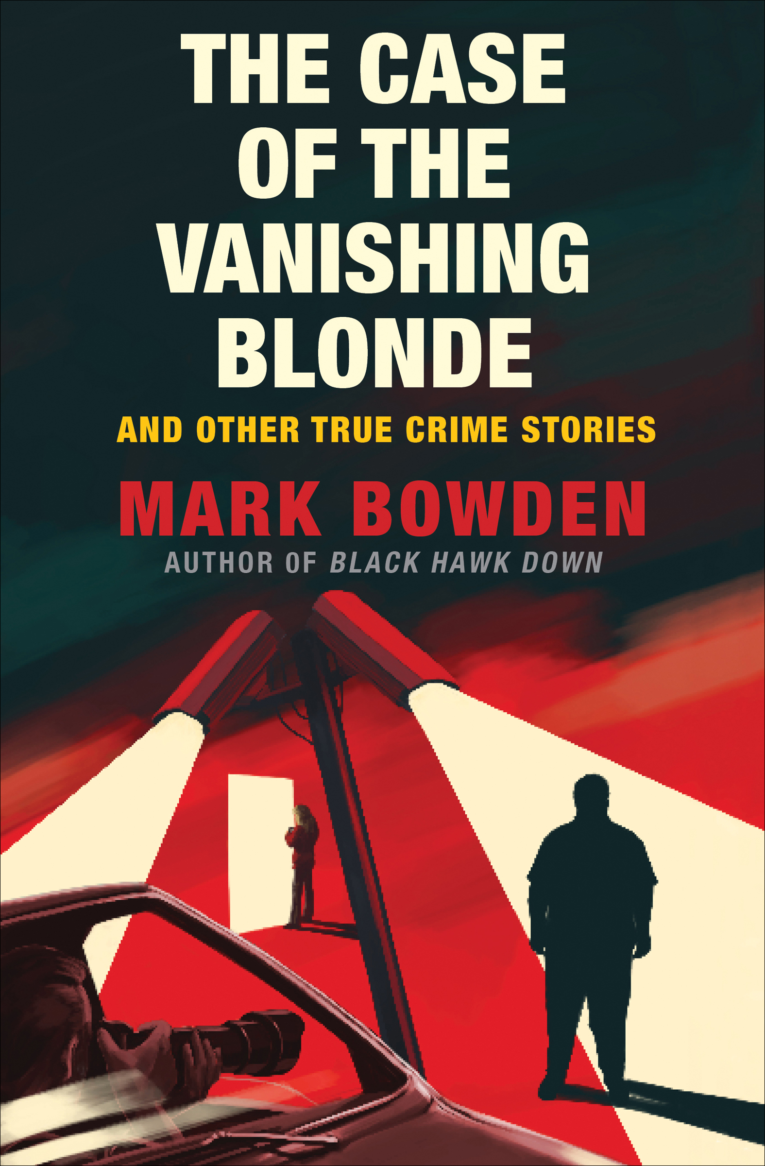 The Case of the Vanishing Blonde And Other True Crime Stories