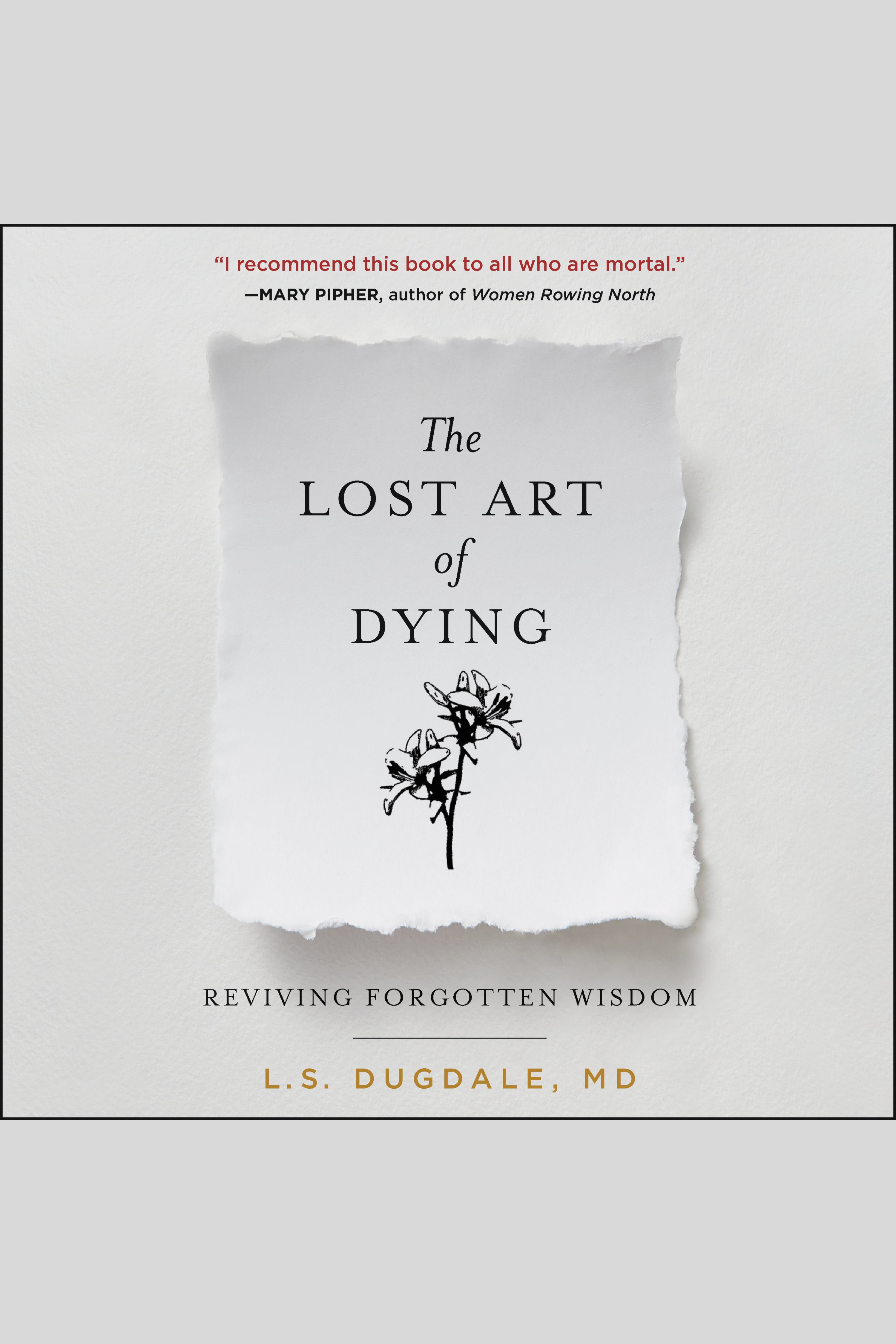 Lost Art of Dying, The Reviving Forgotten Wisdom