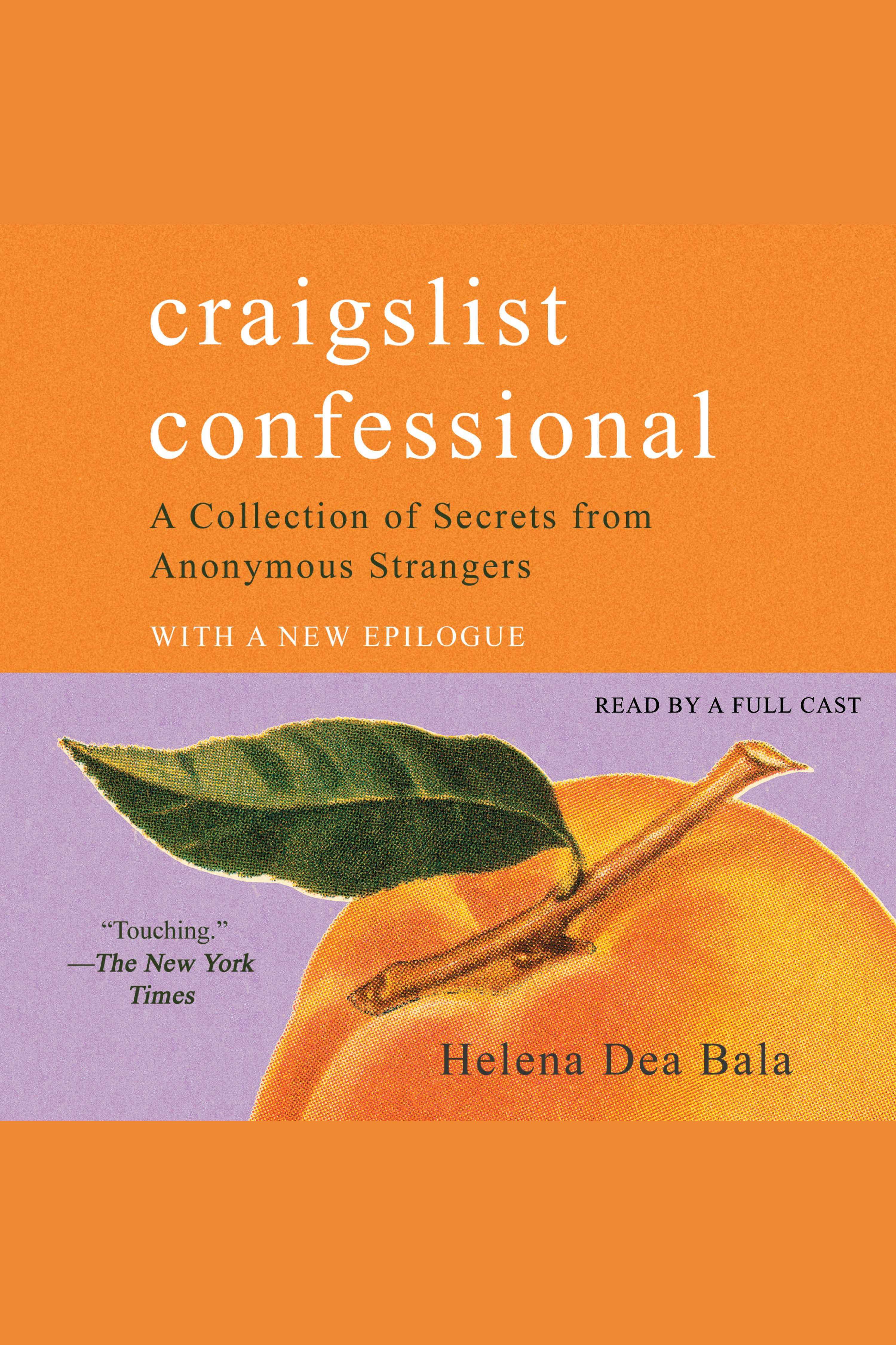Craigslist Confessional A Collection of Secrets from Anonymous Strangers