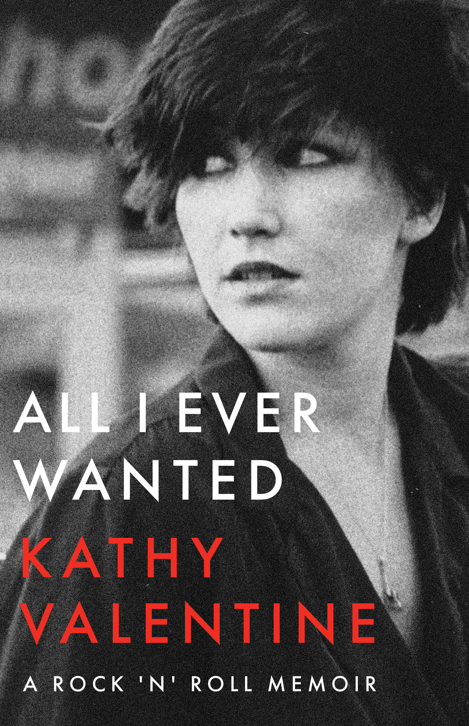 All I ever wanted [electronic resource (downloadable eBook)] : a rock 'n' roll memoir