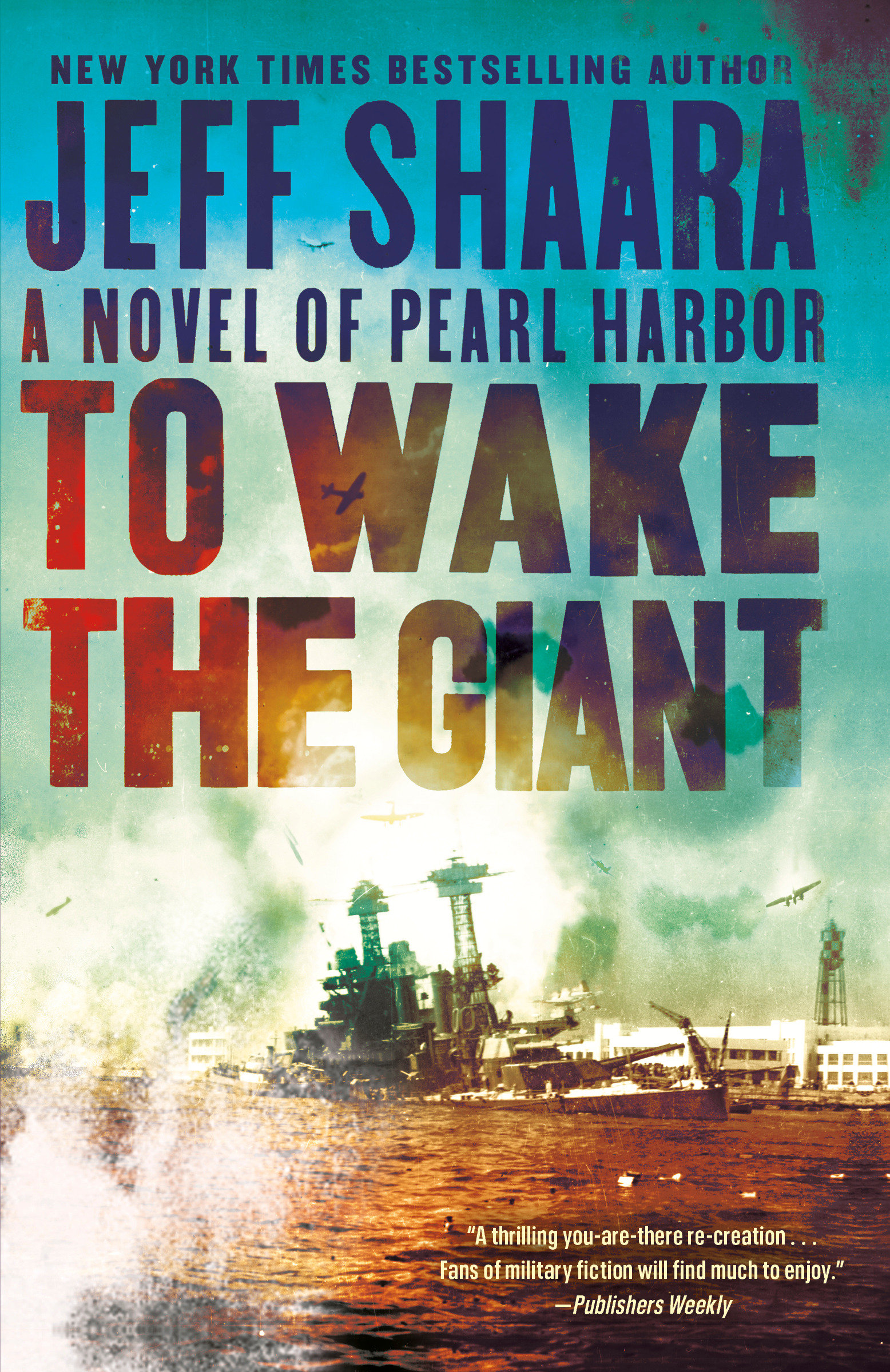 To Wake the Giant A Novel of Pearl Harbor