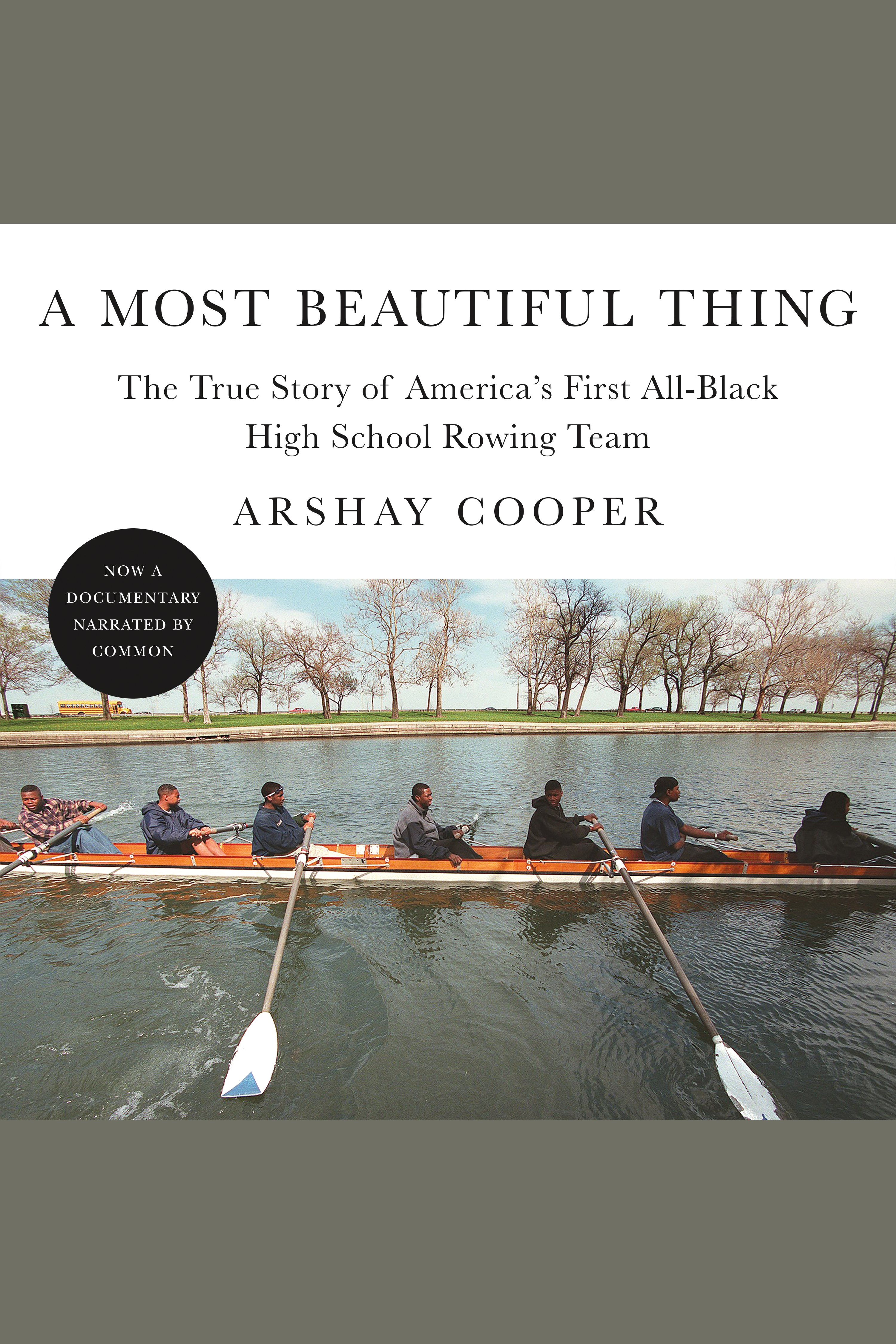 A Most Beautiful Thing The True Story of America's First All-Black High School Rowing Team cover image