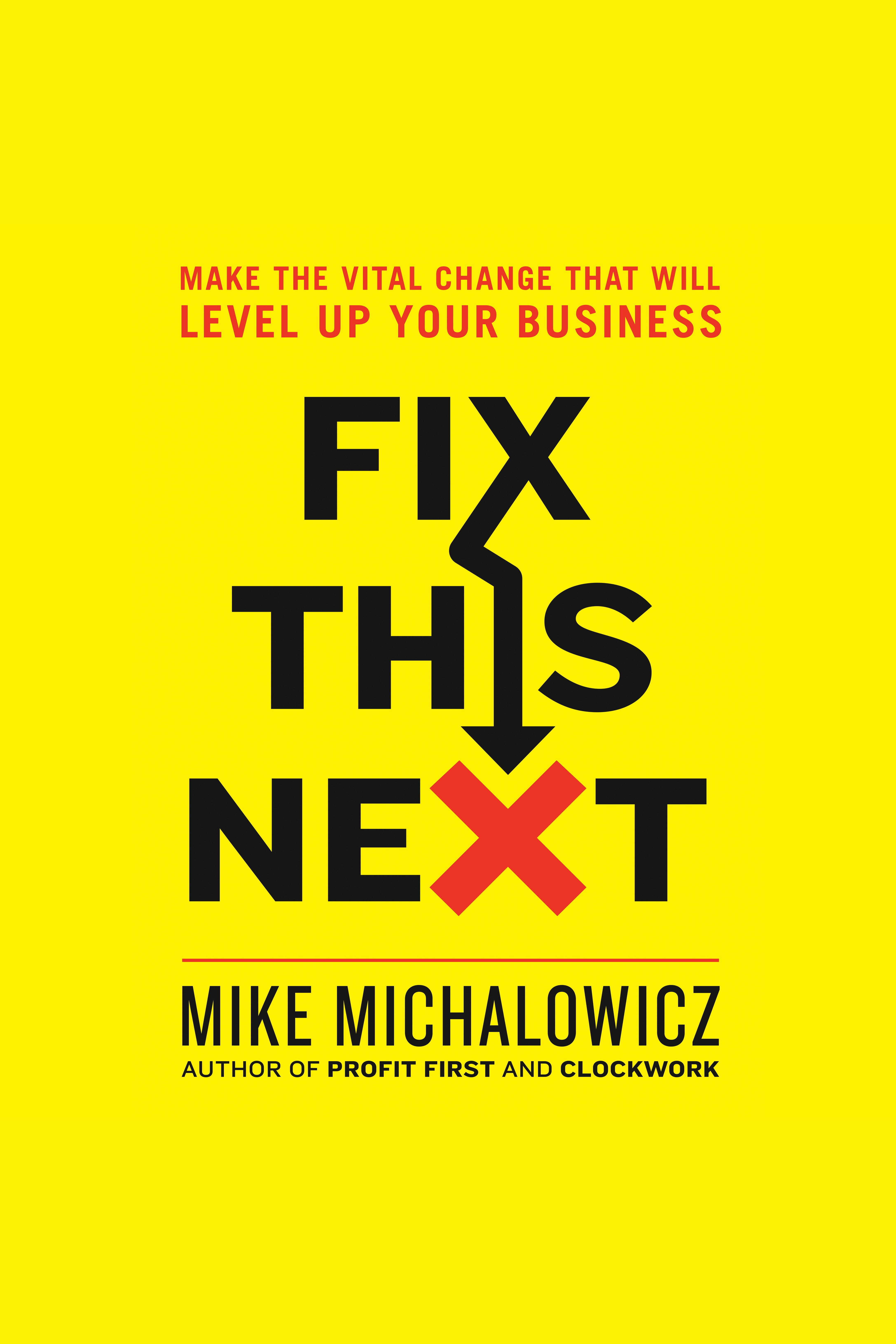 Fix This Next Make the Vital Change That Will Level Up Your Business