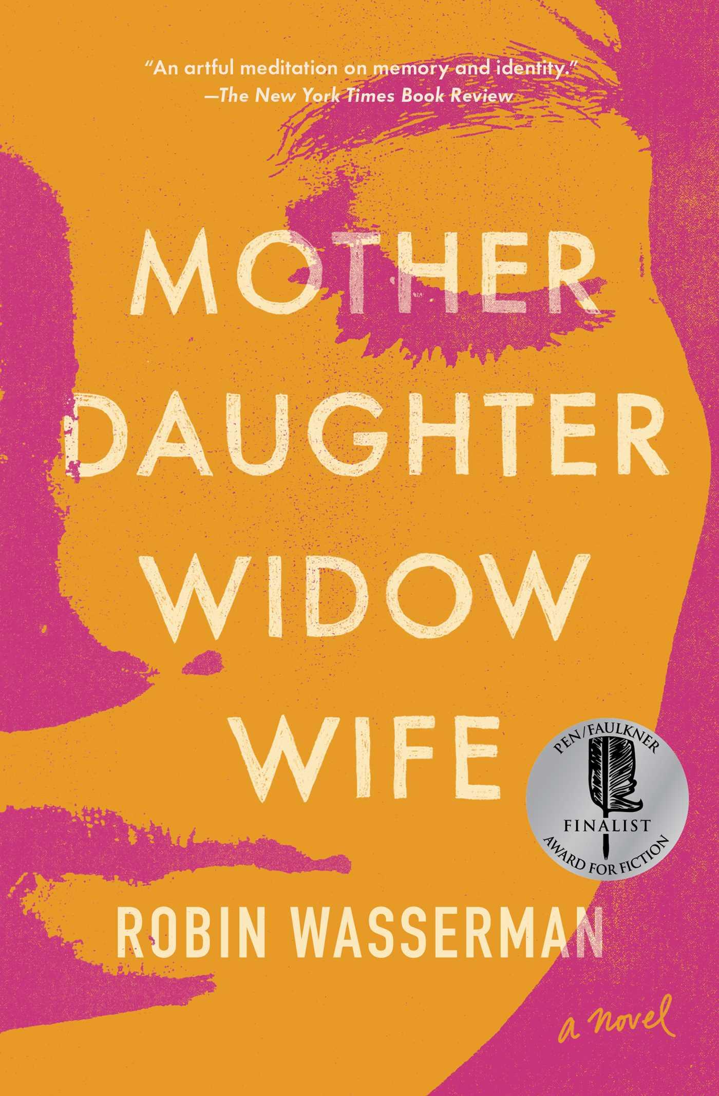 Mother Daughter Widow Wife A Novel