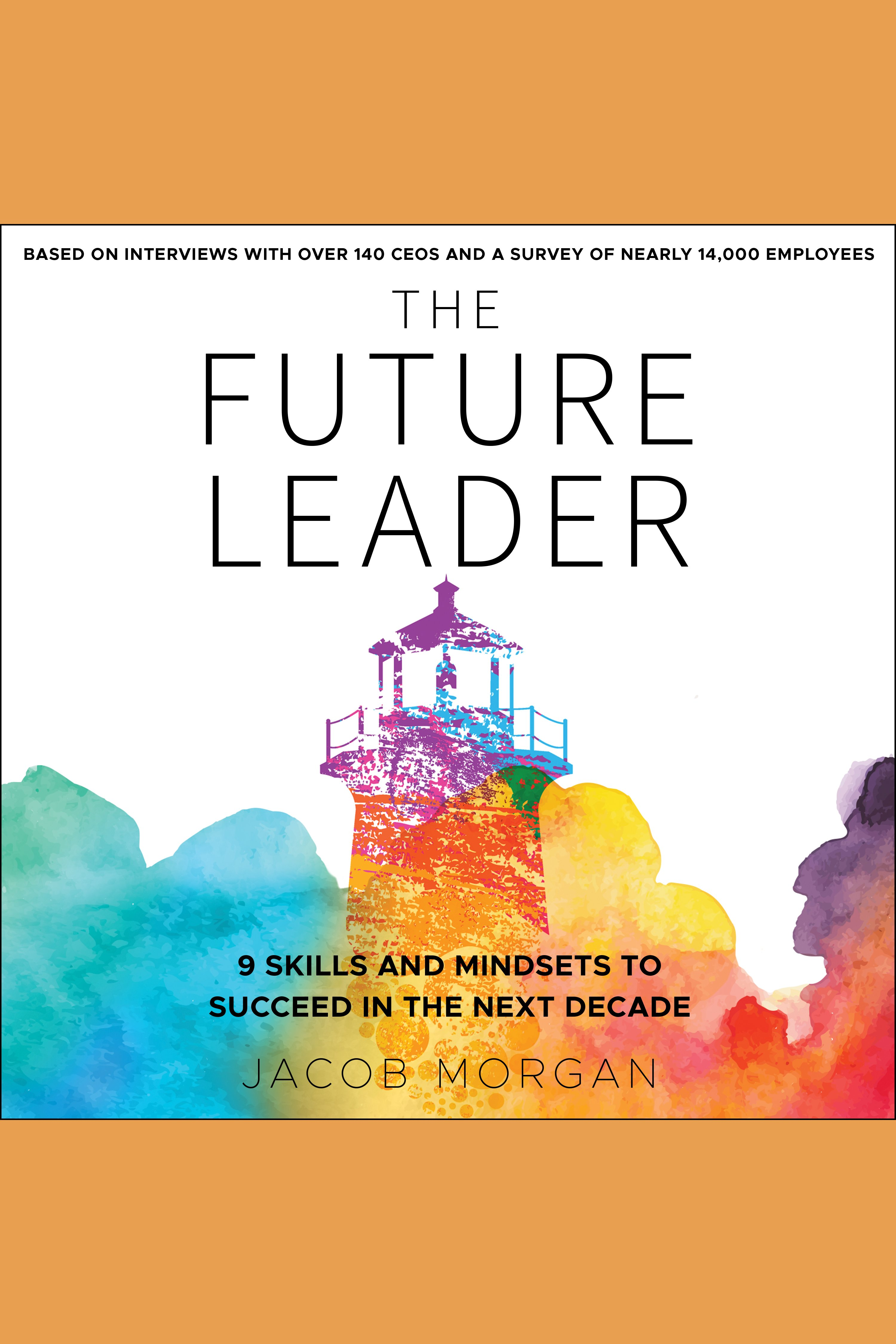 Future Leader, The 9 Skills And Mindsets To Succeed In The Next Decade