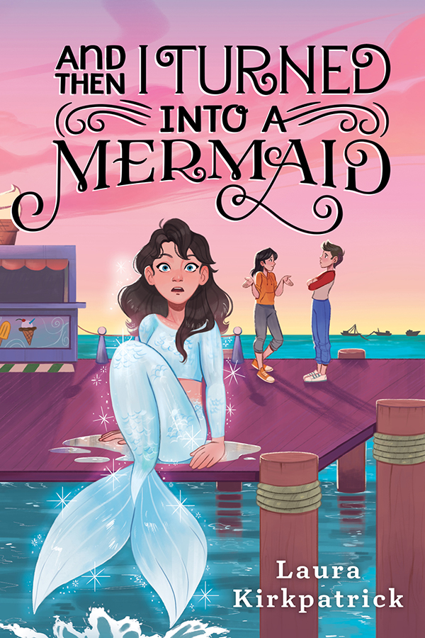 And Then I Turned Into a Mermaid [electronic resource (downloadable eBook)]