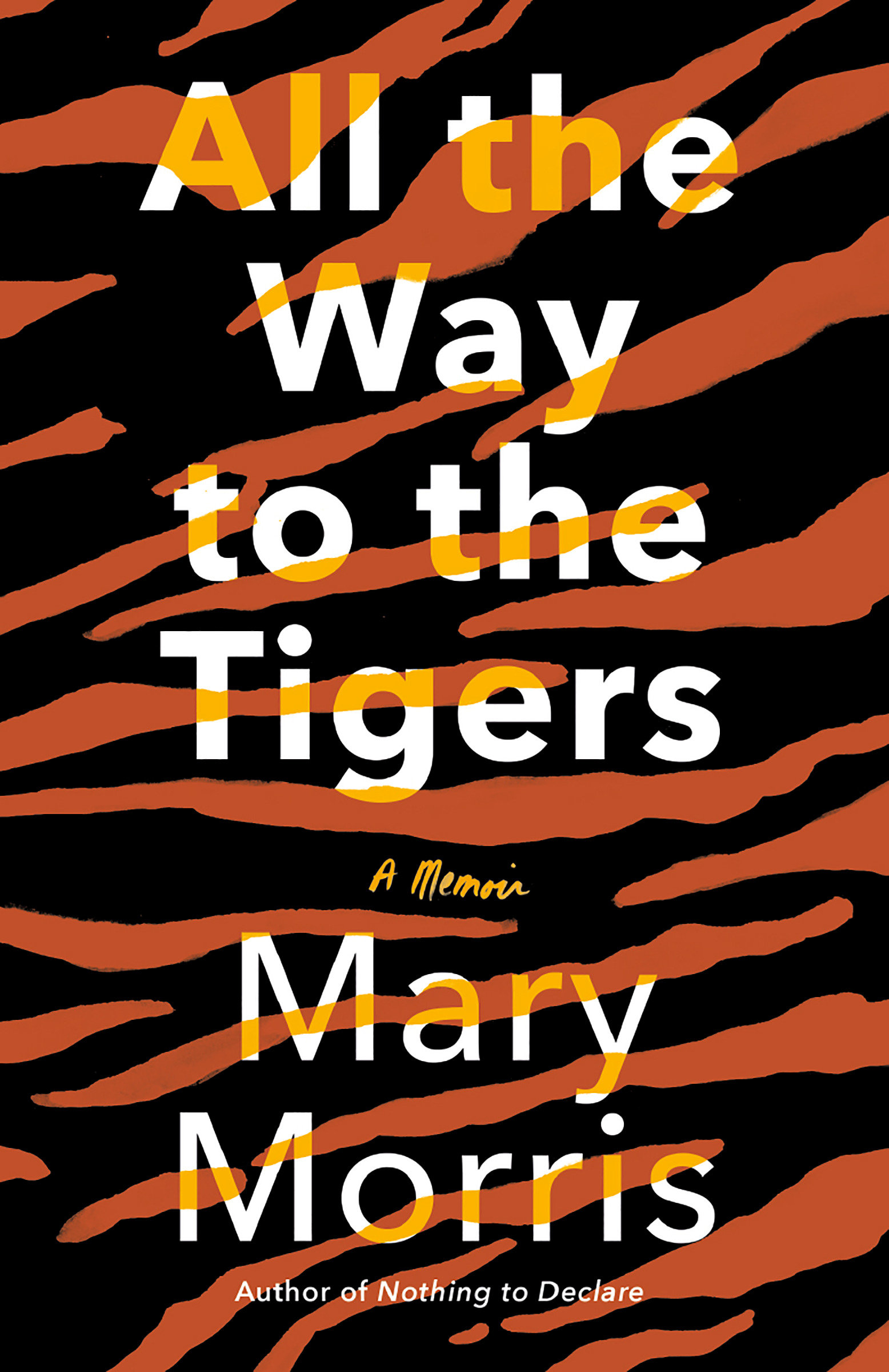 All the Way to the Tigers A Memoir