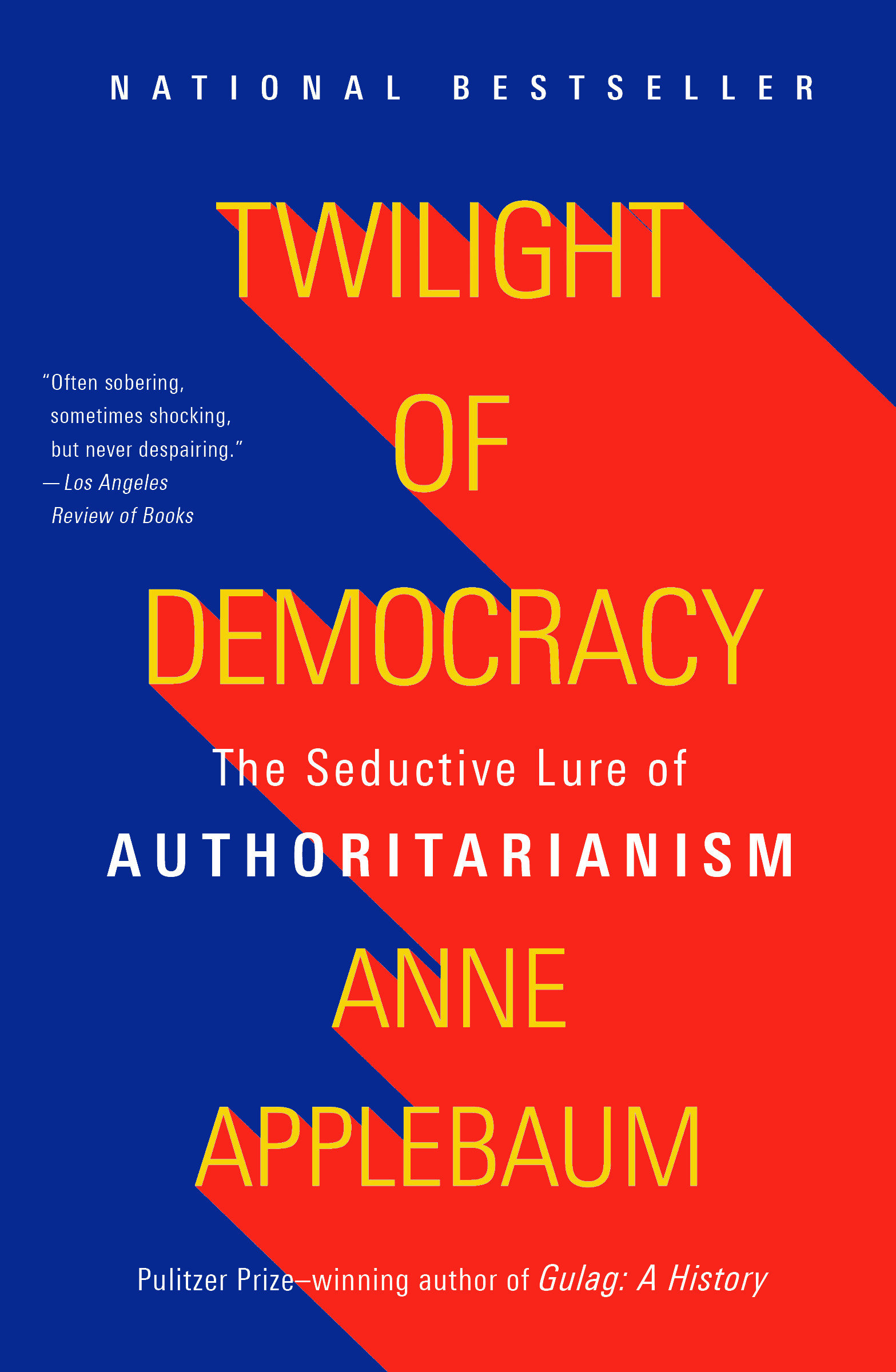Twilight of democracy the seductive lure of authoritarianism