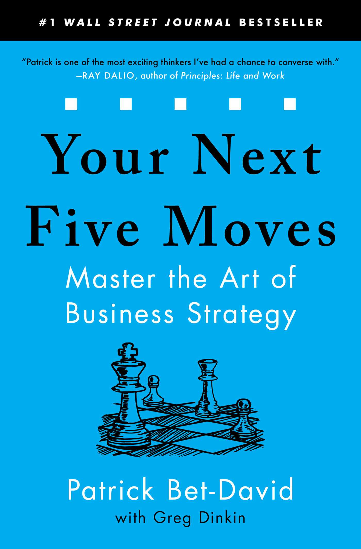 Your Next Five Moves Master the Art of Business Strategy