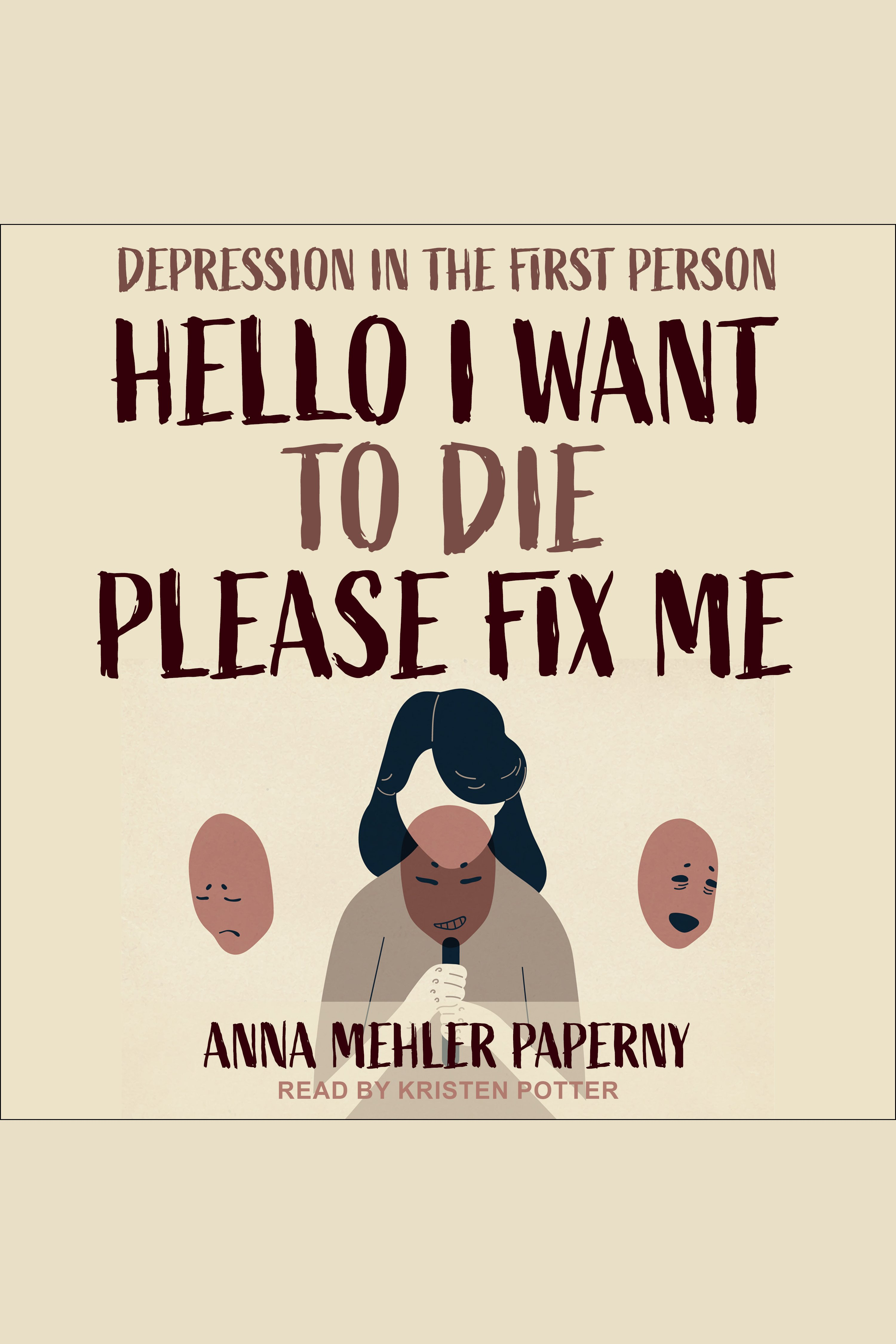 Hello I Want To Die Please Fix Me Depression In The First Person