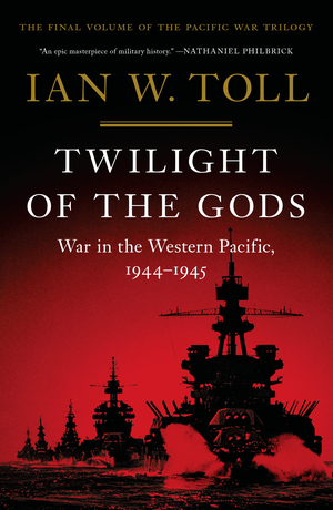 Twilight of the Gods: War in the Western Pacific, 1944-1945 (Vol. 3) (Pacific War Trilogy) [electronic resource (downloadable eBook)]