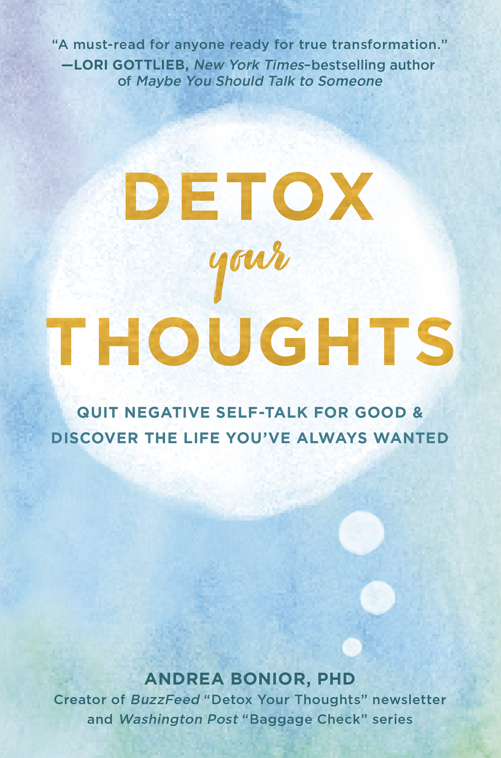Detox Your Thoughts Quit Negative Self-Talk for Good and Discover the Life You've Always Wanted