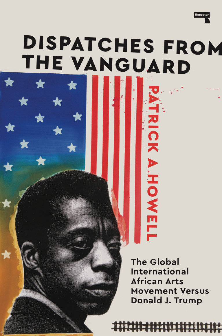 Dispatches from the Vanguard The Global International African Arts Movement versus Donald J. Trump
